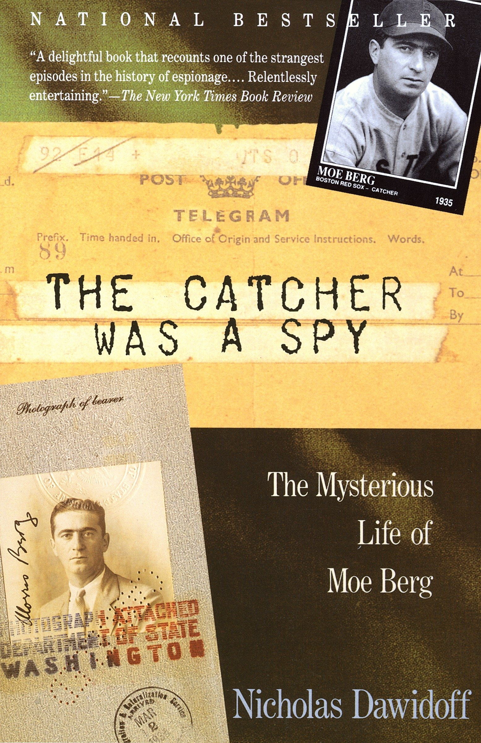 The Catcher Was a Spy The Mysterious Life of Moe Berg