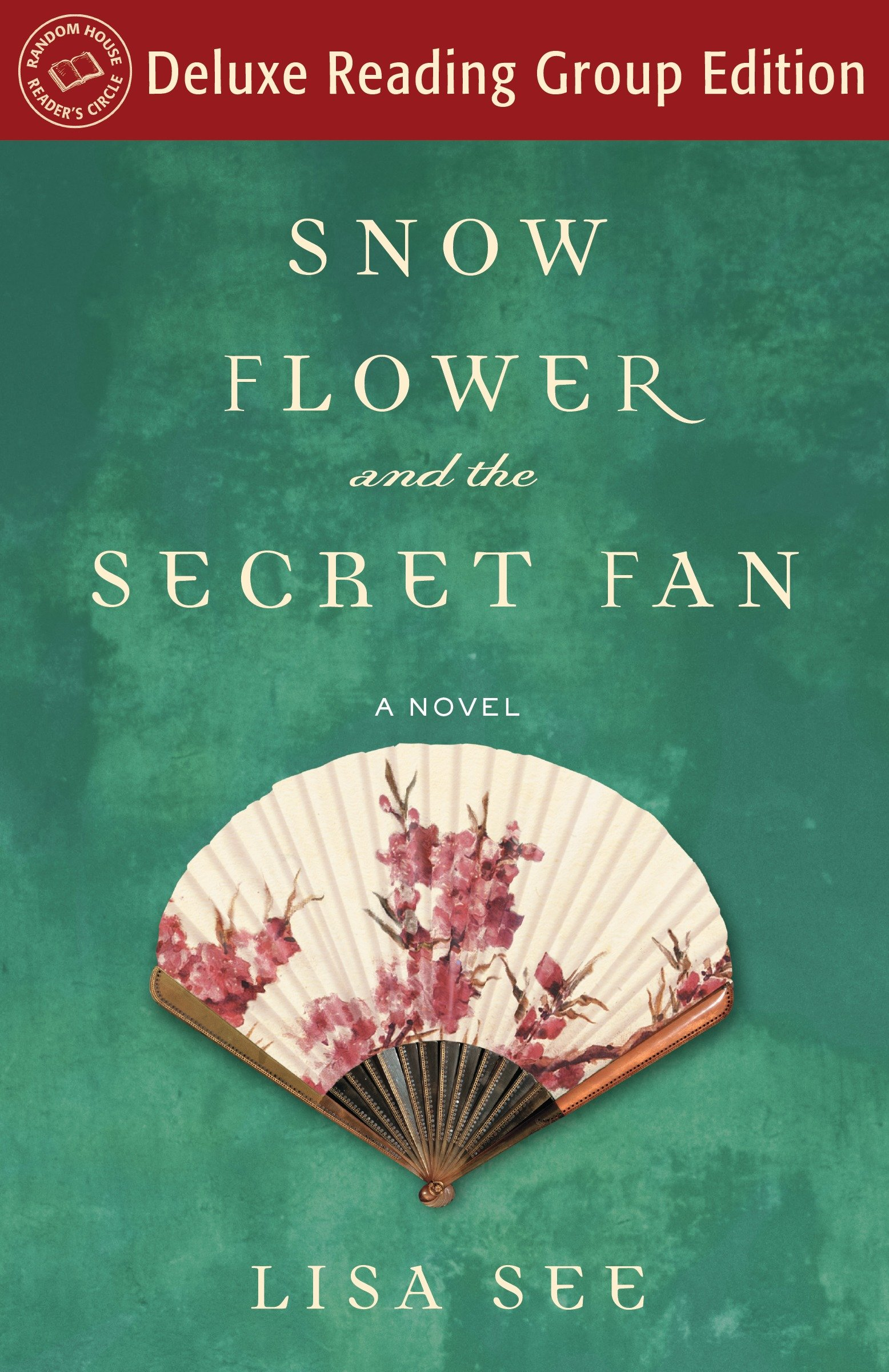 Cover image for Snow Flower and the Secret Fan (Random House Reader's Circle Deluxe Reading Group Edition) [electronic resource] : A Novel
