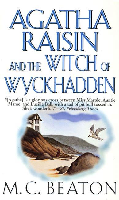 Agatha Raisin and the Witch of Wyckhadden An Agatha Raisin Mystery