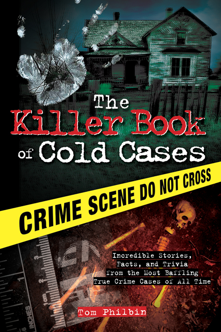 Cover image for The Killer Book of Cold Cases [electronic resource] : Incredible Stories, Facts, and Trivia from the Most Baffling True Crime Cases of All Time