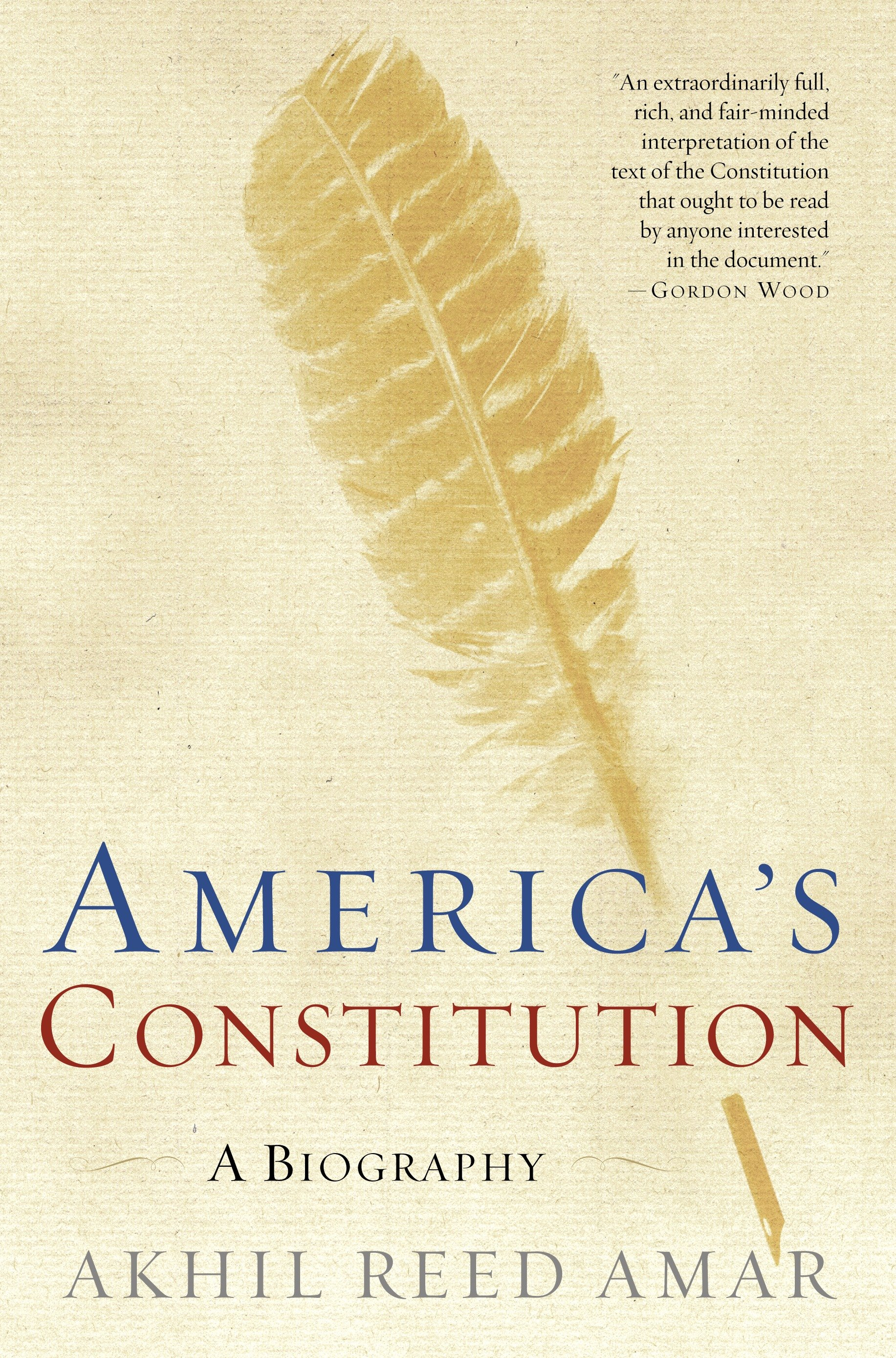 America's Constitution A Biography