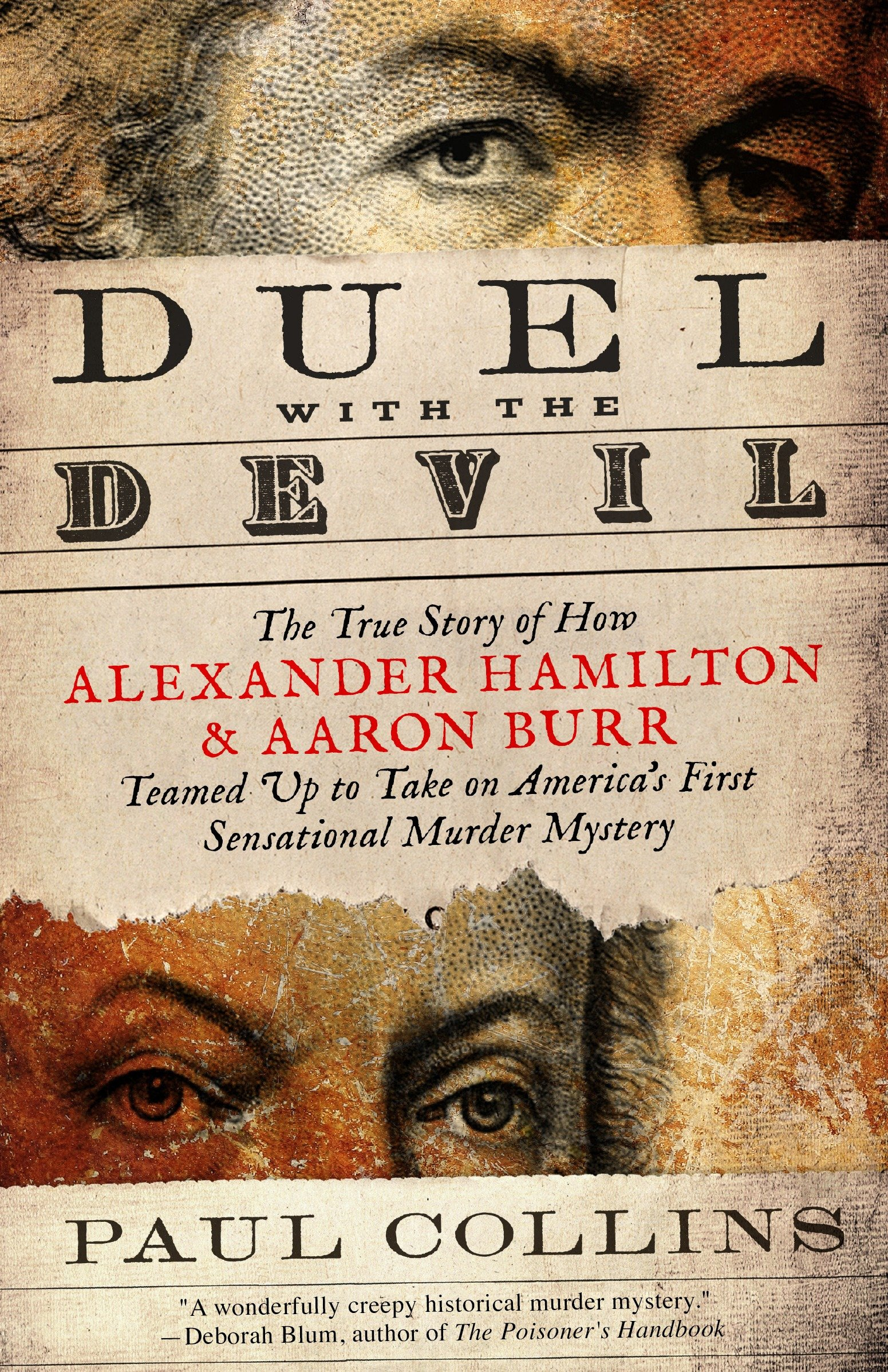 Duel with the Devil The True Story of How Alexander Hamilton and Aaron Burr Teamed Up to Take on America's First Sensational Murder Mystery