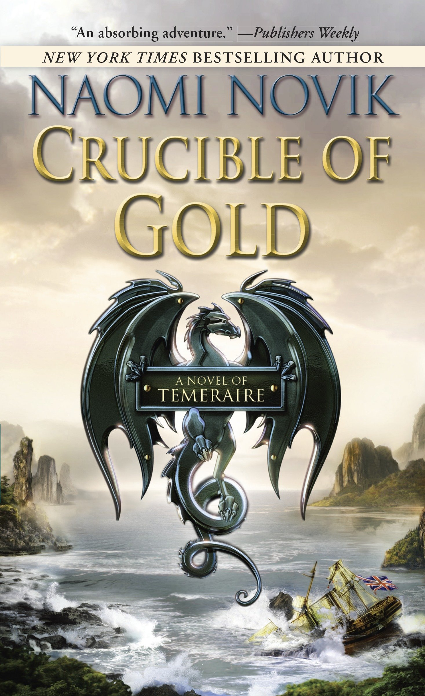 Crucible of Gold A Novel of Temeraire