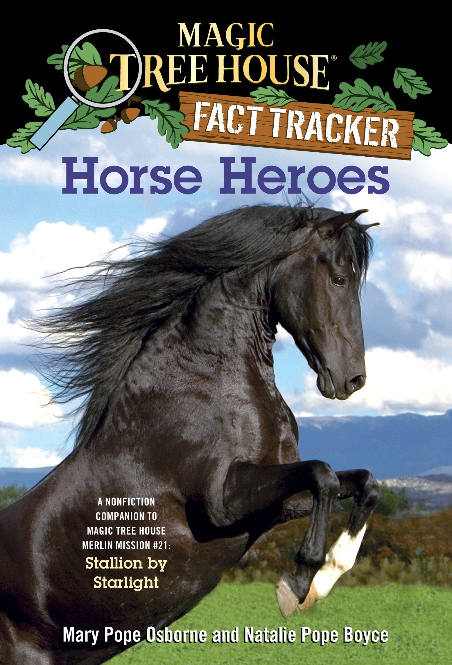 Horse Heroes A Nonfiction Companion to Magic Tree House #49: Stallion by Starlight