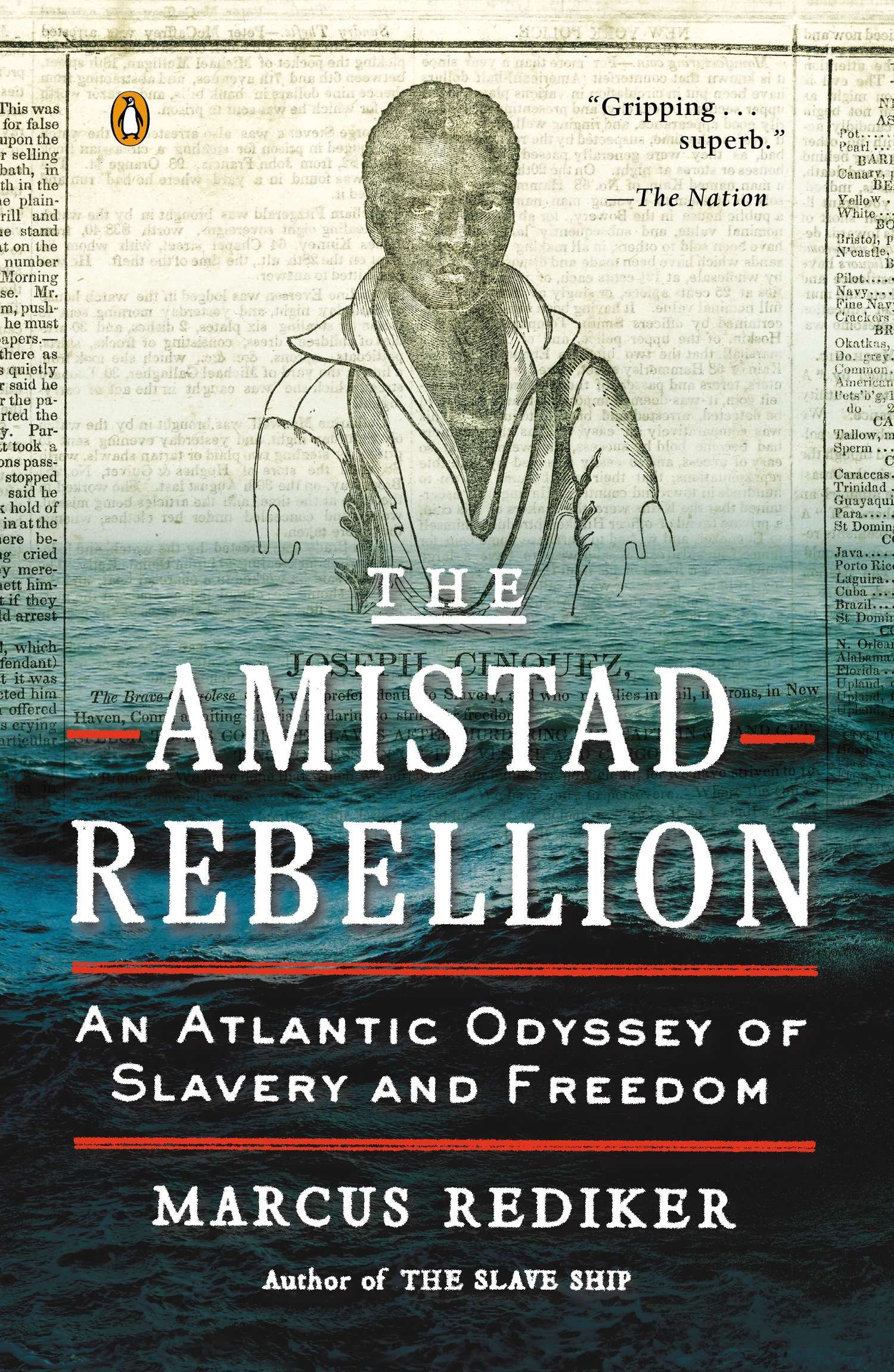 The Amistad Rebellion An Atlantic Odyssey of Slavery and Freedom