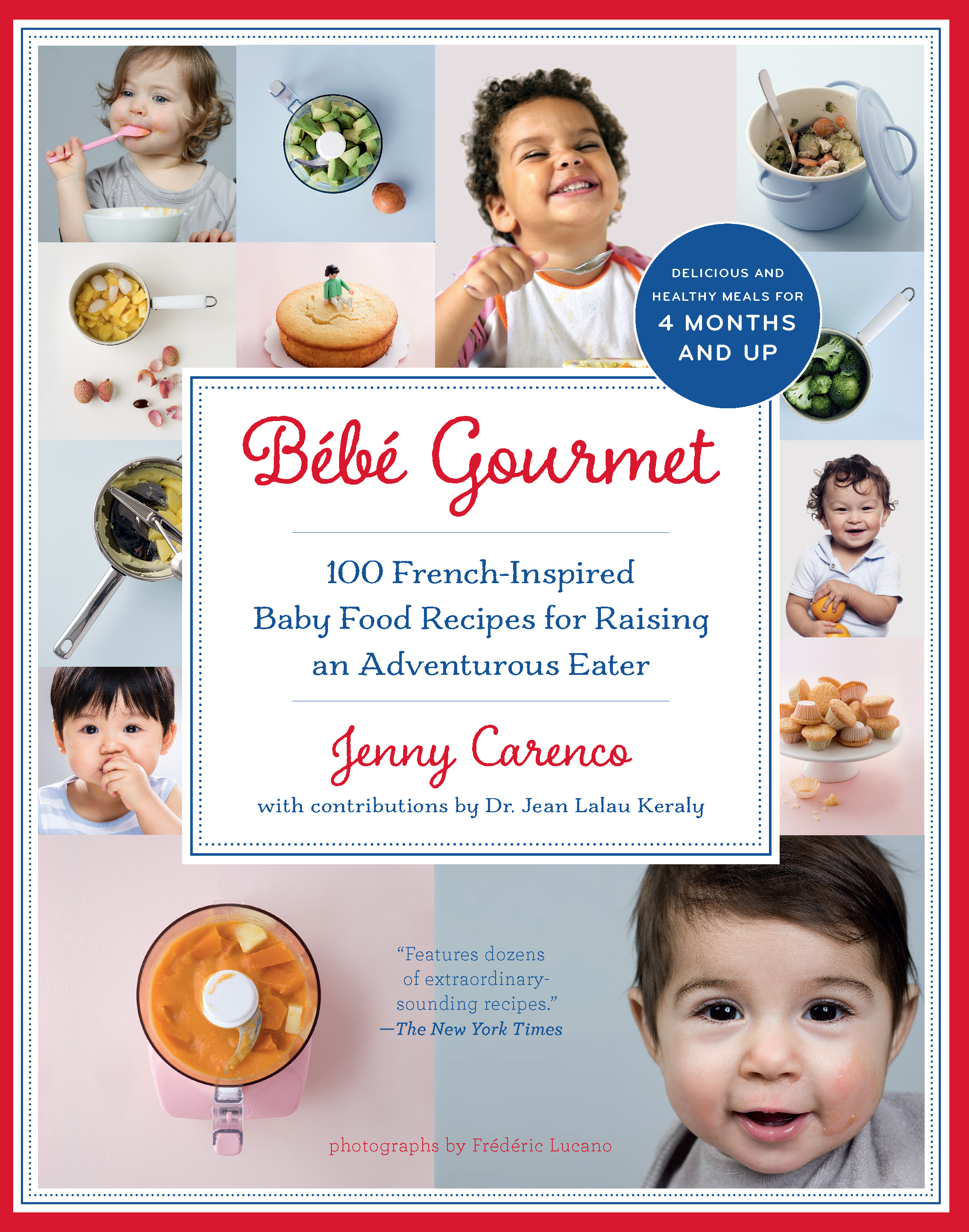 Bébé Gourmet 100 French-Inspired Baby Food Recipes For Raising an Adventurous Eater