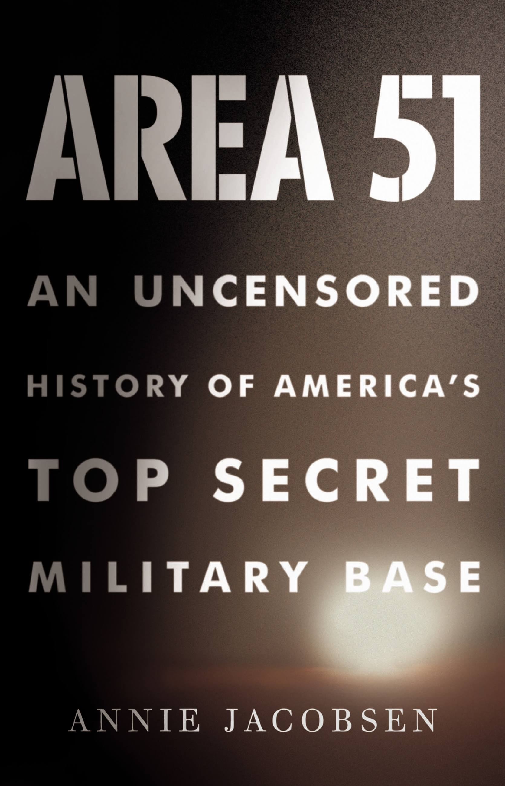 Area 51 An Uncensored History of America's Top Secret Military Base