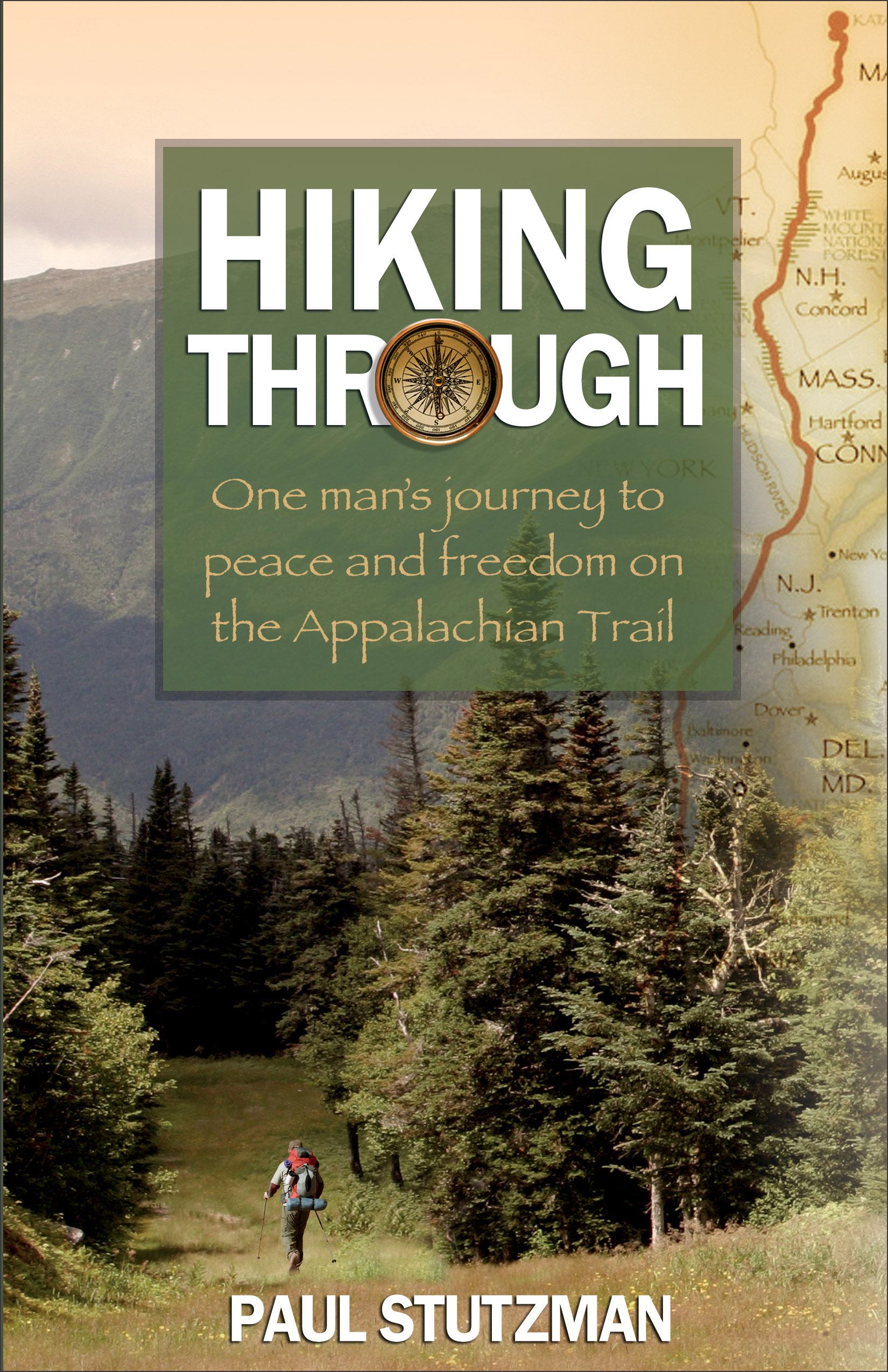 Hiking Through One Man's Journey to Peace and Freedom on the Appalachian Trail