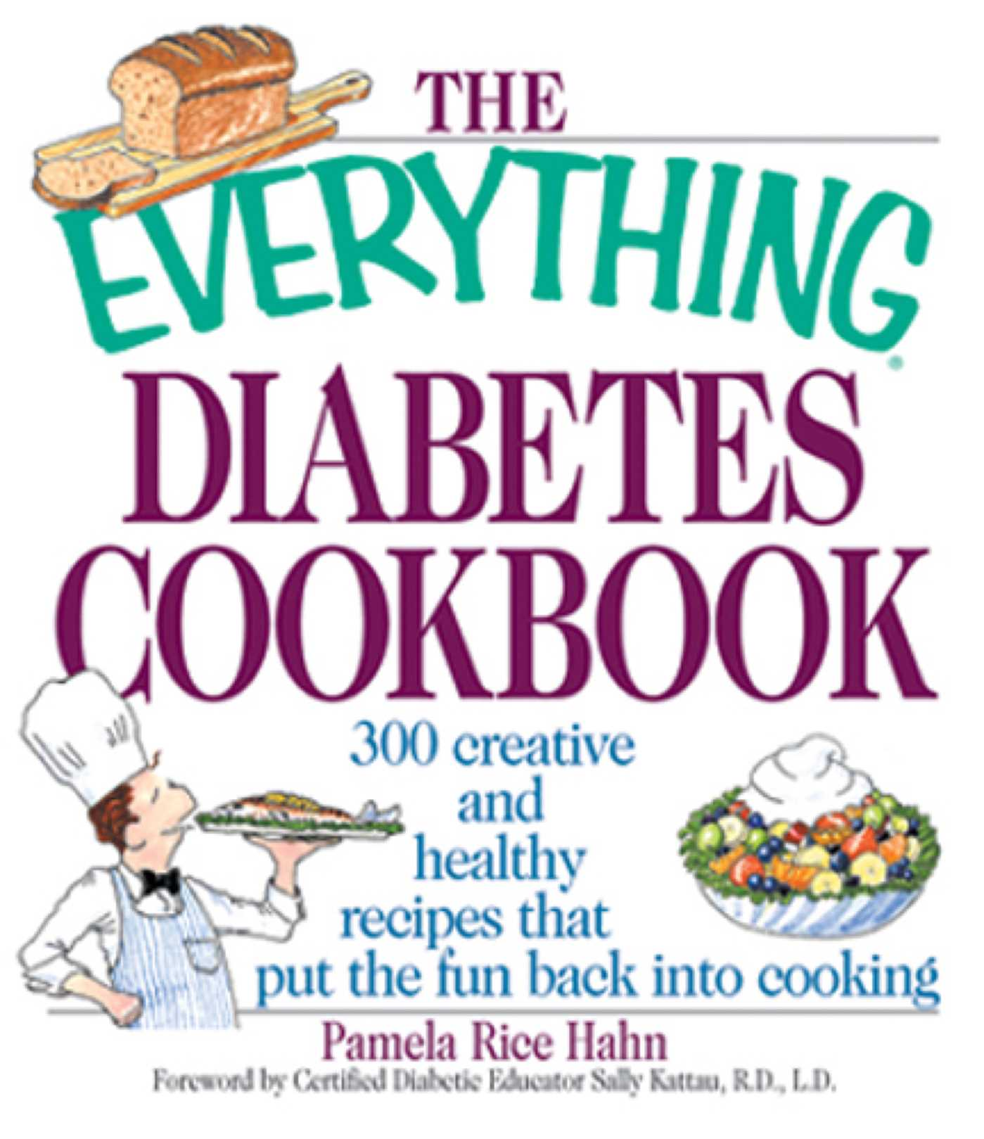 Cover image for The Everything Diabetes Cookbook [electronic resource] : 300 Creative and Healthy Recipes That Put the Fun Back into Cooking