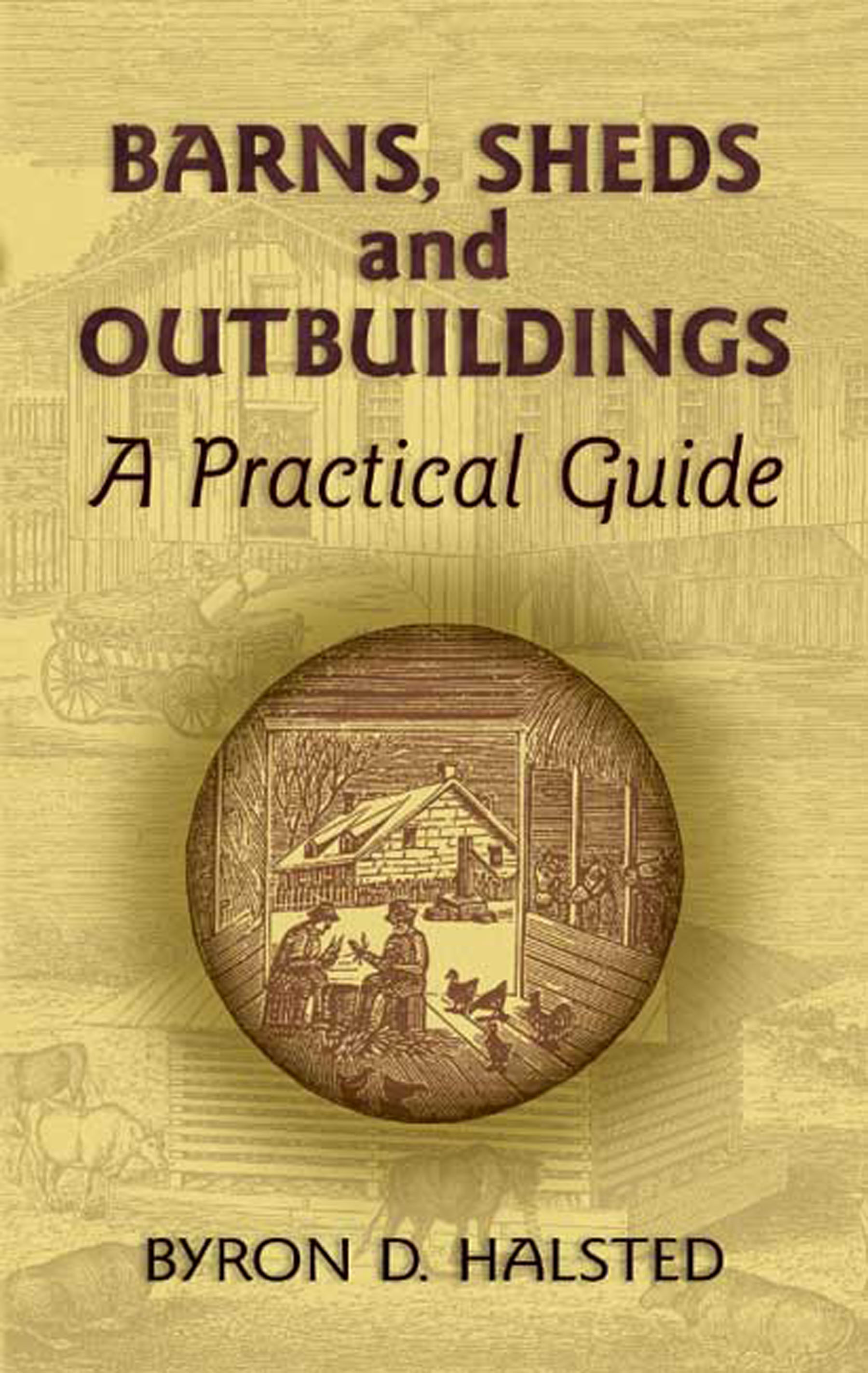 Barns, sheds and outbuildings a practical guide