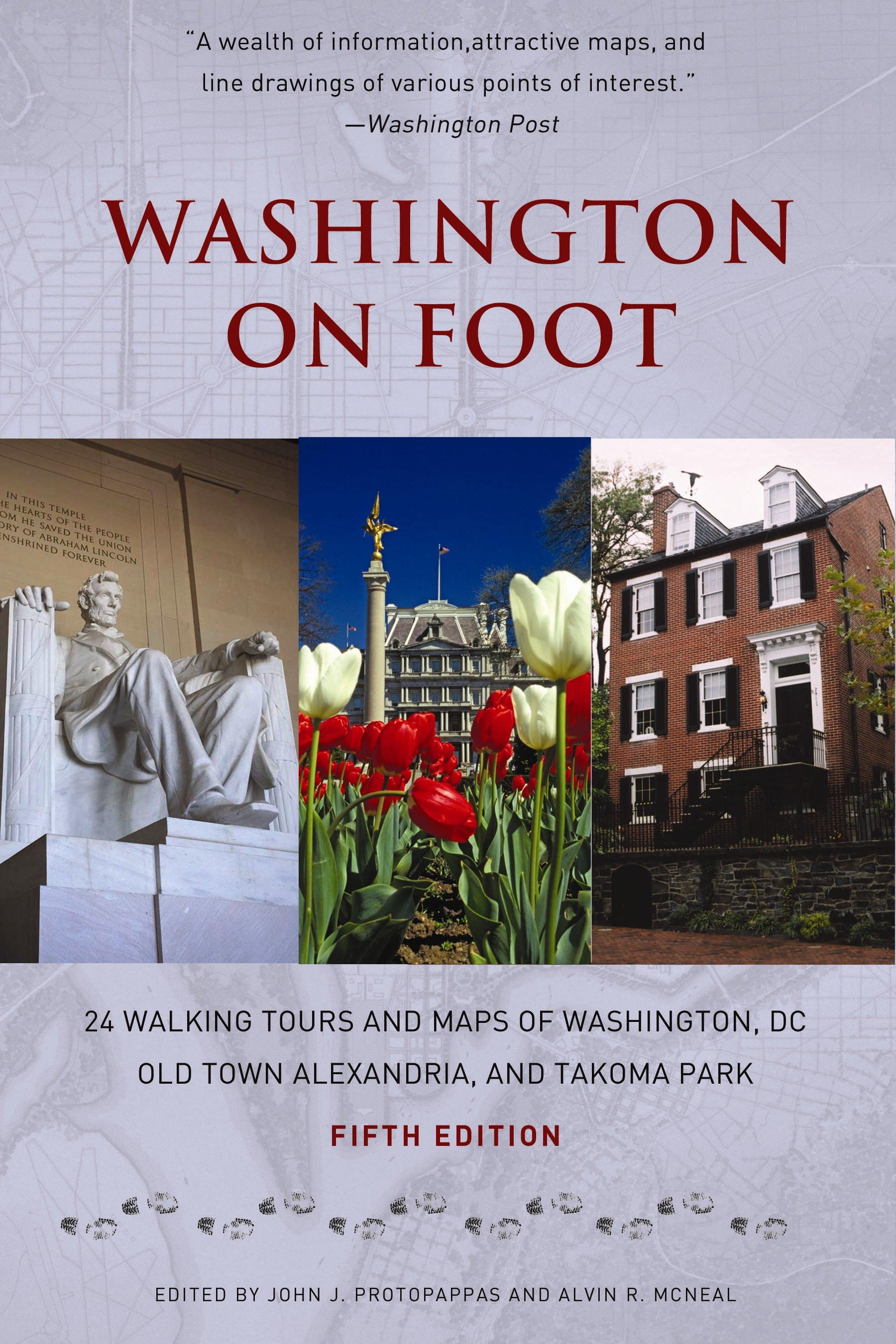 Washington on Foot, Fifth Edition 24 Walking Tours and Maps of Washington, DC, Old Town Alexandria, and Takoma Park