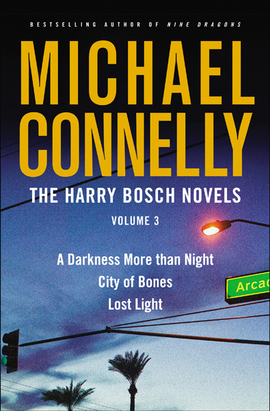 The Harry Bosch Novels, Volume 3 A Darkness More than Night, City of Bones, Lost Light