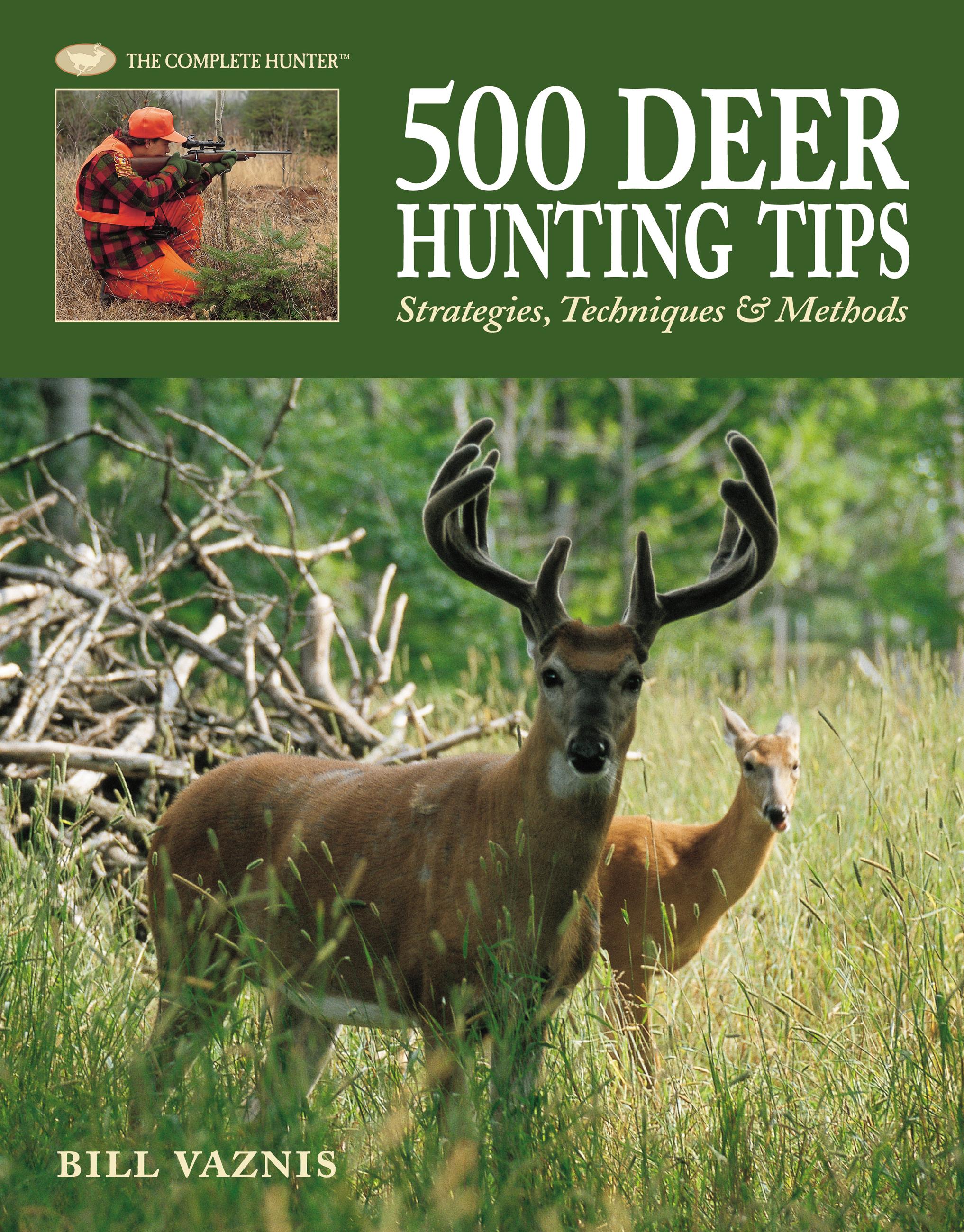 500 Deer Hunting Tips Strategies, Techniques & Methods