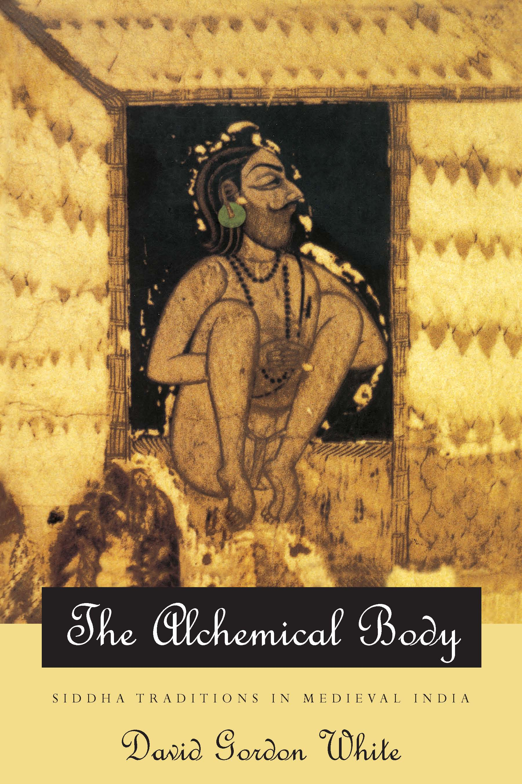 The Alchemical Body Siddha Traditions in Medieval India