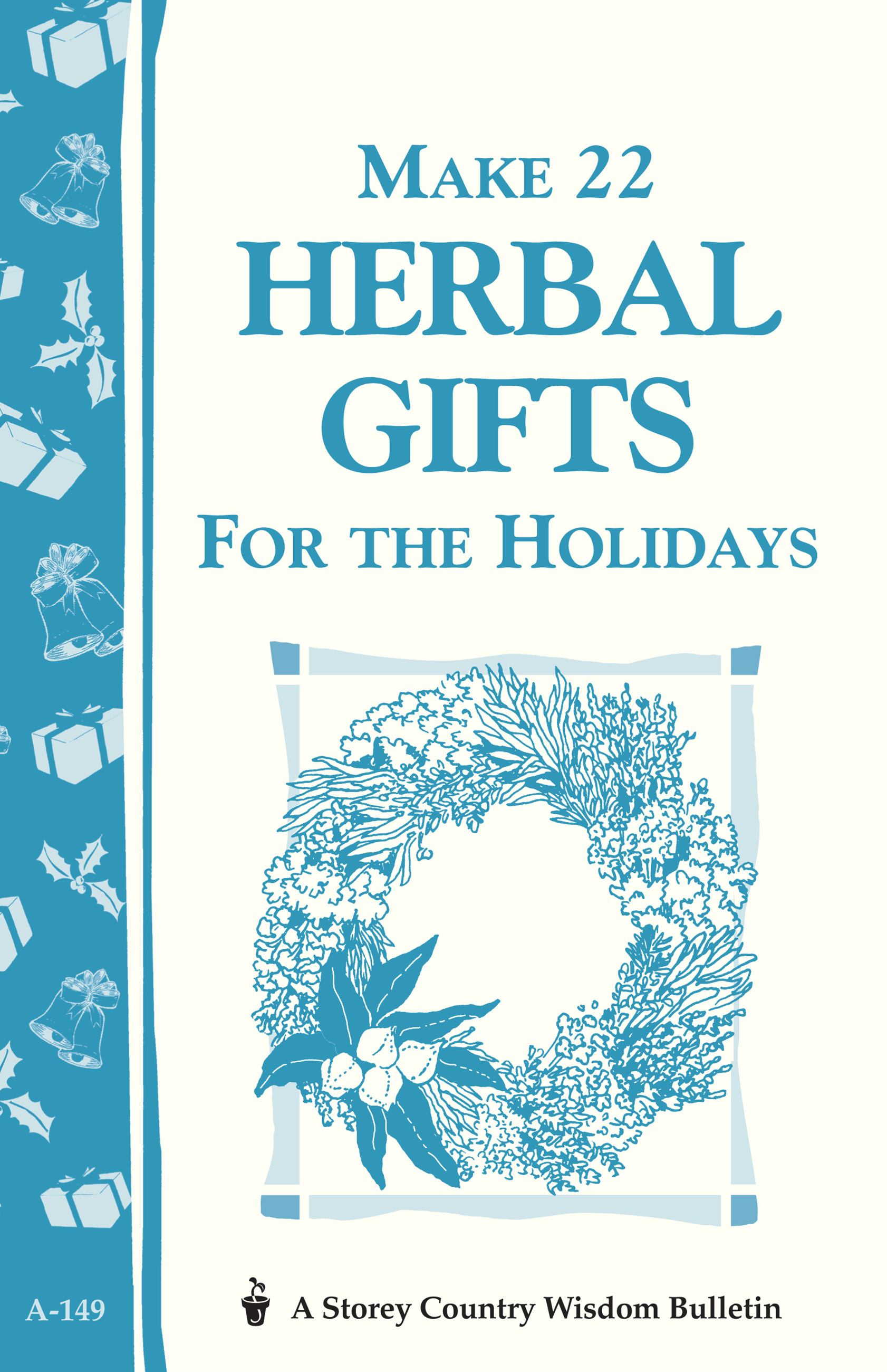 Make 22 Herbal Gifts for the Holidays Storey's Country Wisdom Bulletin A-149