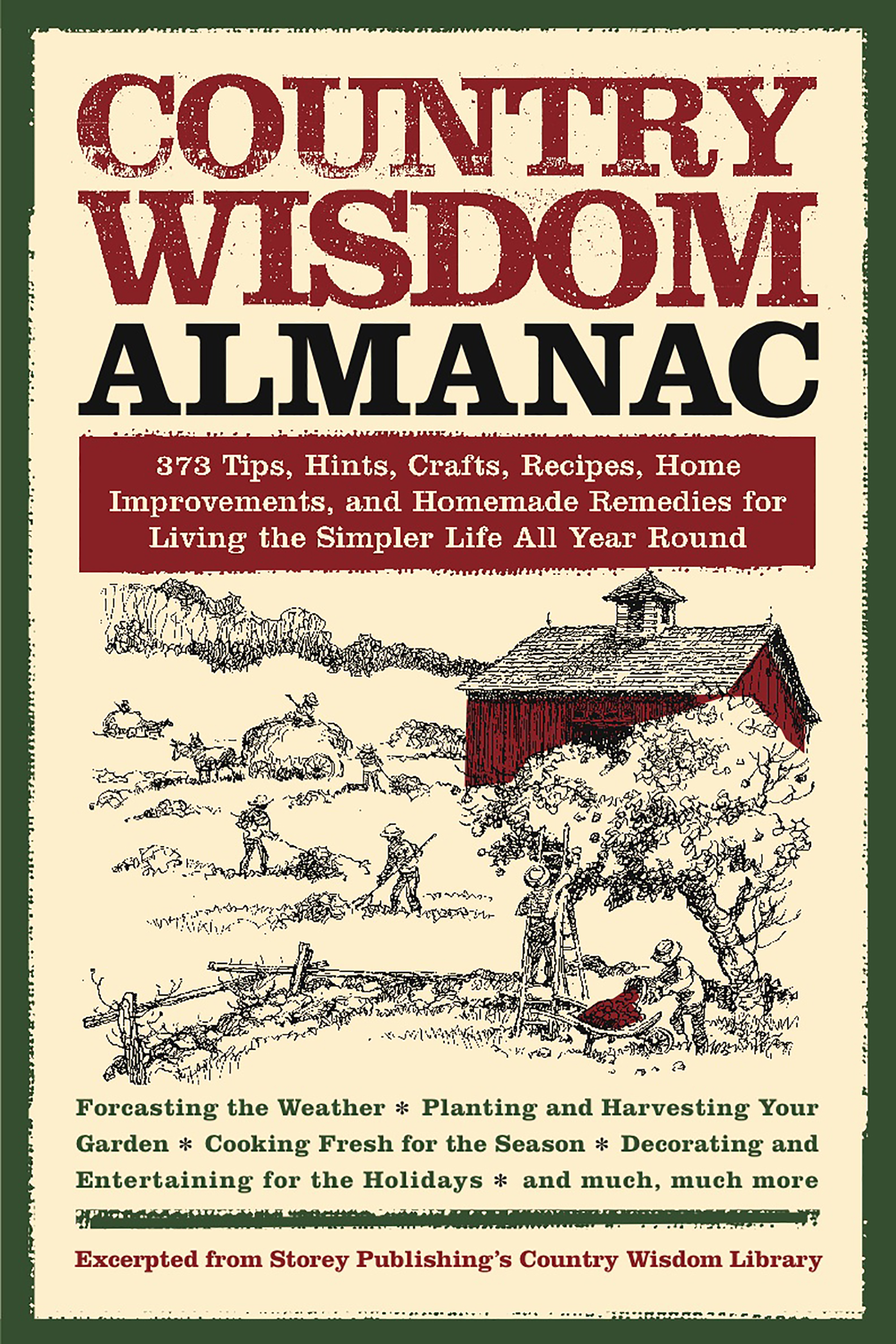 Country Wisdom Almanac 373 Tips, Crafts, Home Improvements, Recipes, and Homemade Remedies