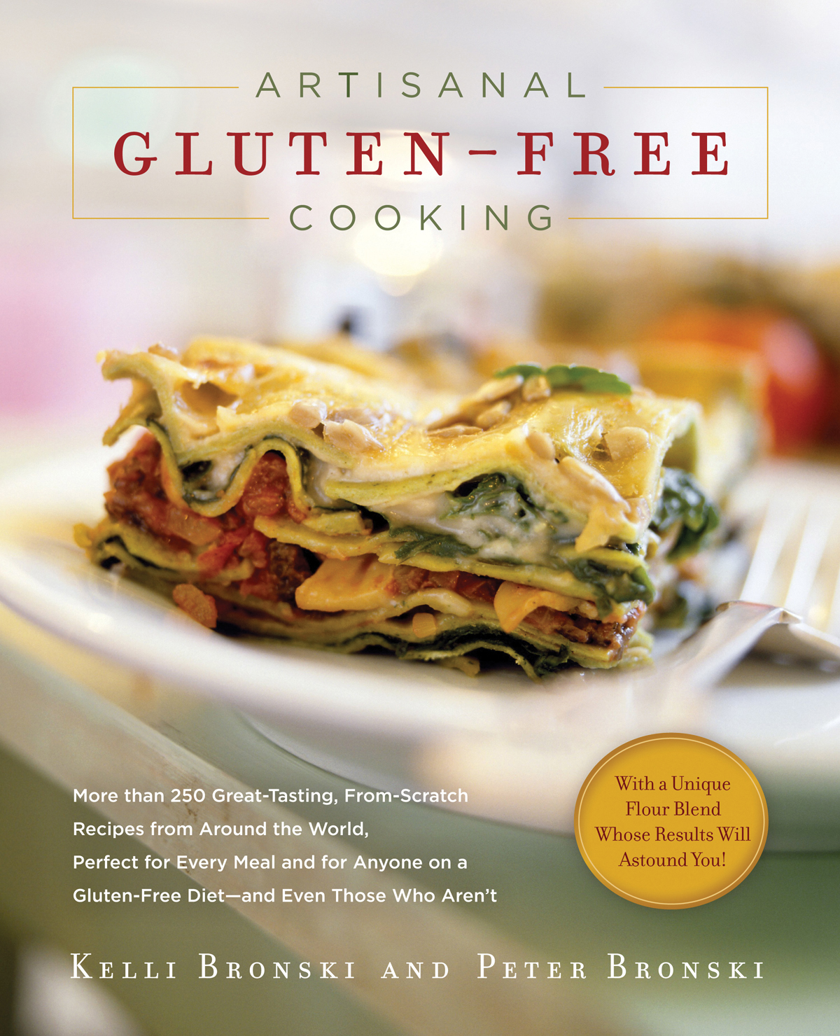 Cover image for Artisanal Gluten-Free Cooking [electronic resource] : More than 250 Great-Tasting, From-Scratch Recipes from Around the World, Perfect for Every Meal and for Anyone on a Gluten-Free Diet—and Even Those Who Aren't