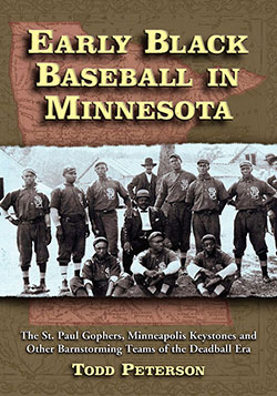 Cover image for Early Black Baseball in Minnesota [electronic resource] : The St. Paul Gophers, Minneapolis Keystones and Other Barnstorming Teams of the Deadball Era