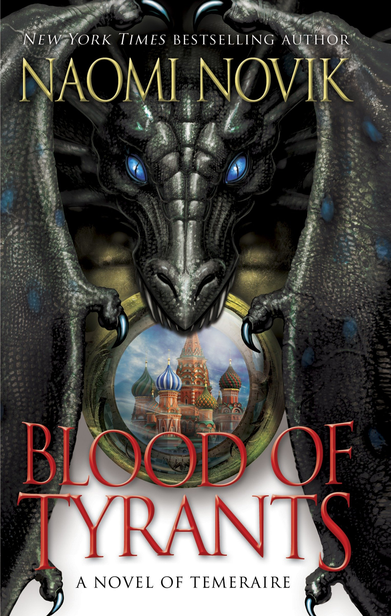 Blood of Tyrants A Novel of Temeraire