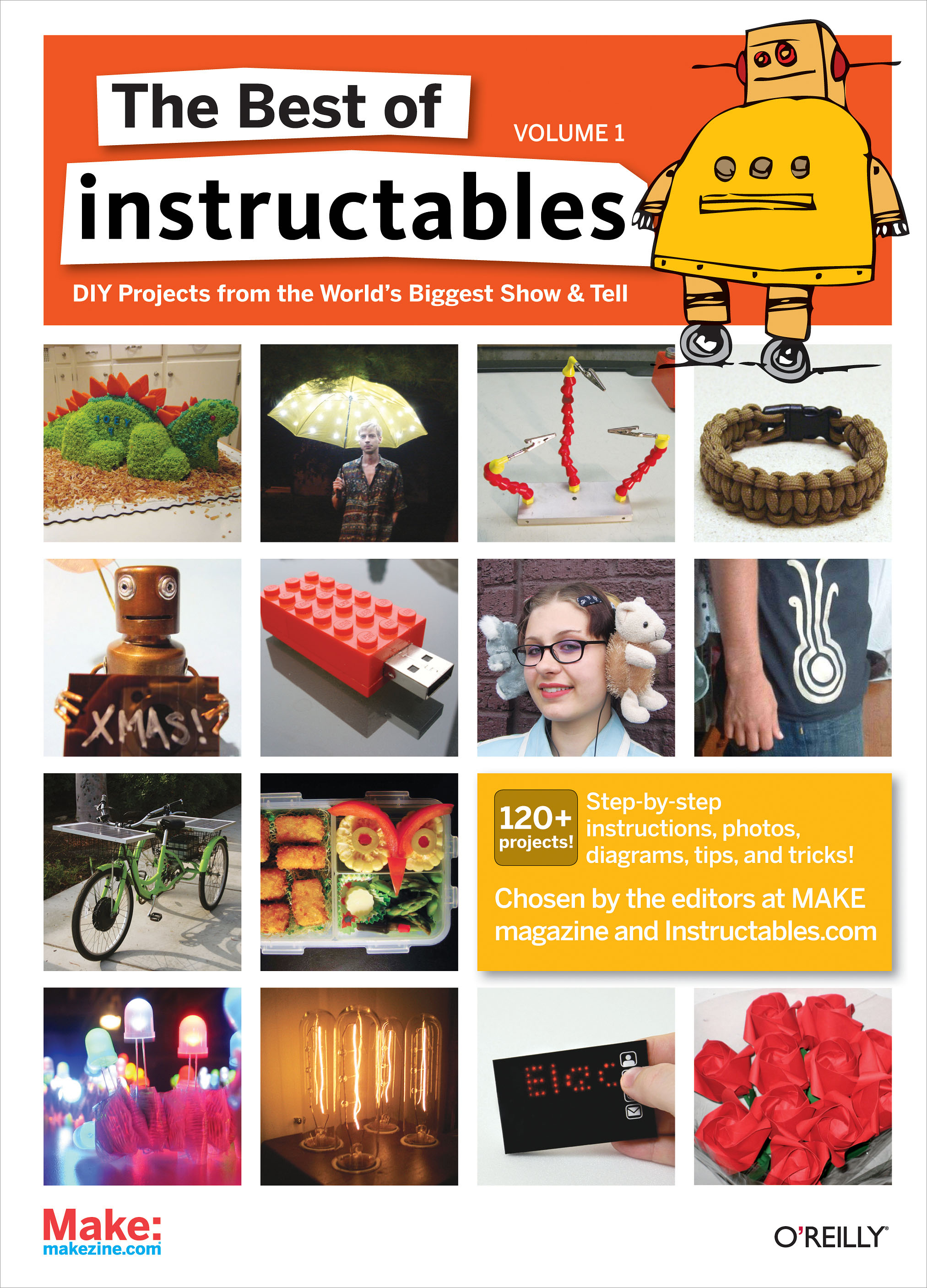 The Best of Instructables Volume I Do-It-Yourself Projects from the World's Biggest Show & Tell