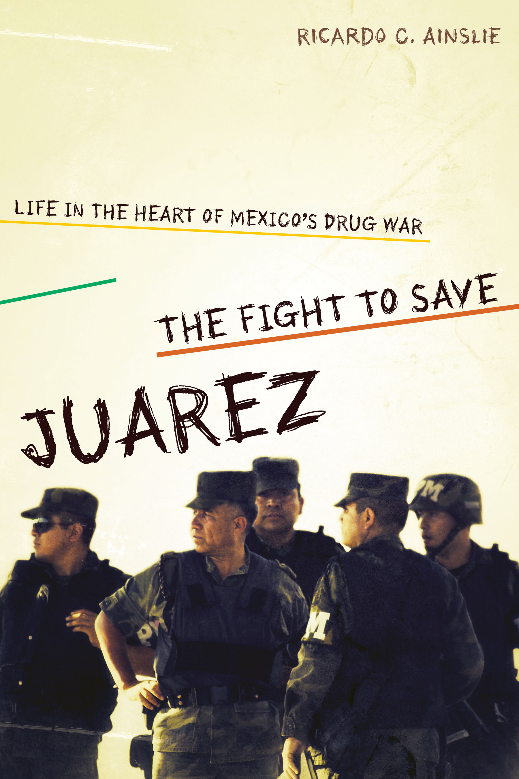 The Fight to Save Juárez Life in the Heart of Mexico's Drug War