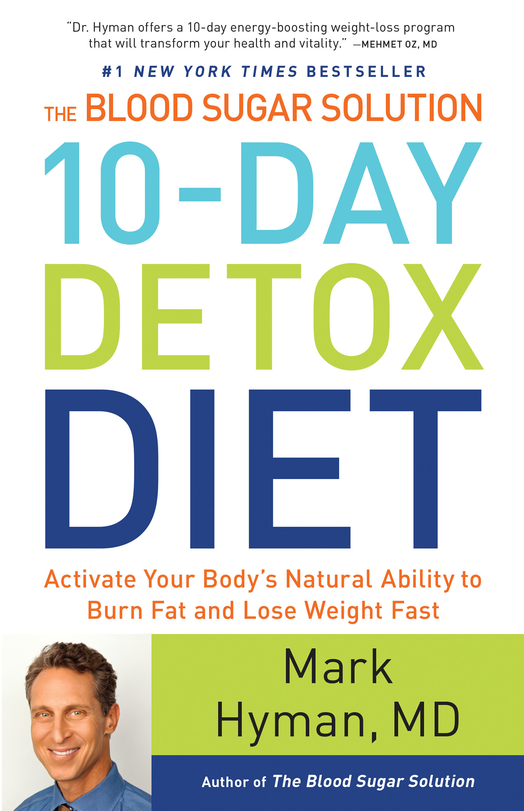 The Blood Sugar Solution 10-Day Detox Diet Activate Your Body's Natural Ability to Burn Fat and Lose Weight Fast