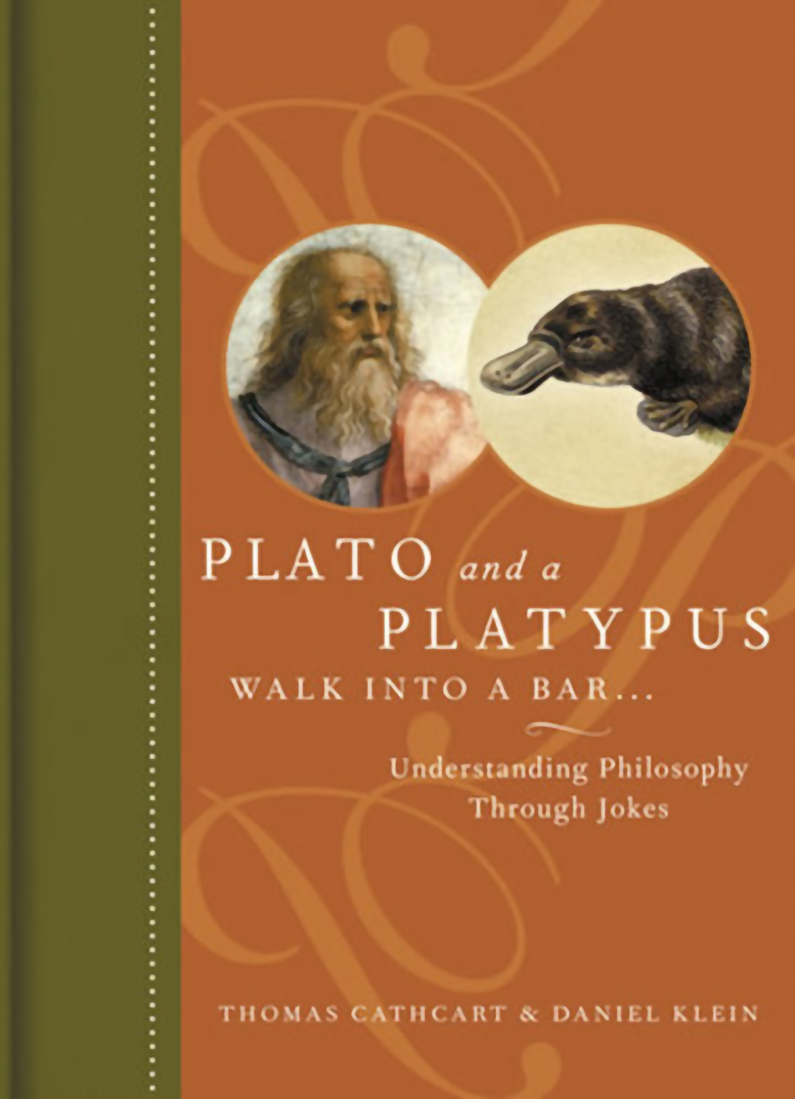 Plato and a Platypus Walk Into a Bar. . . Understanding Philosophy Through Jokes