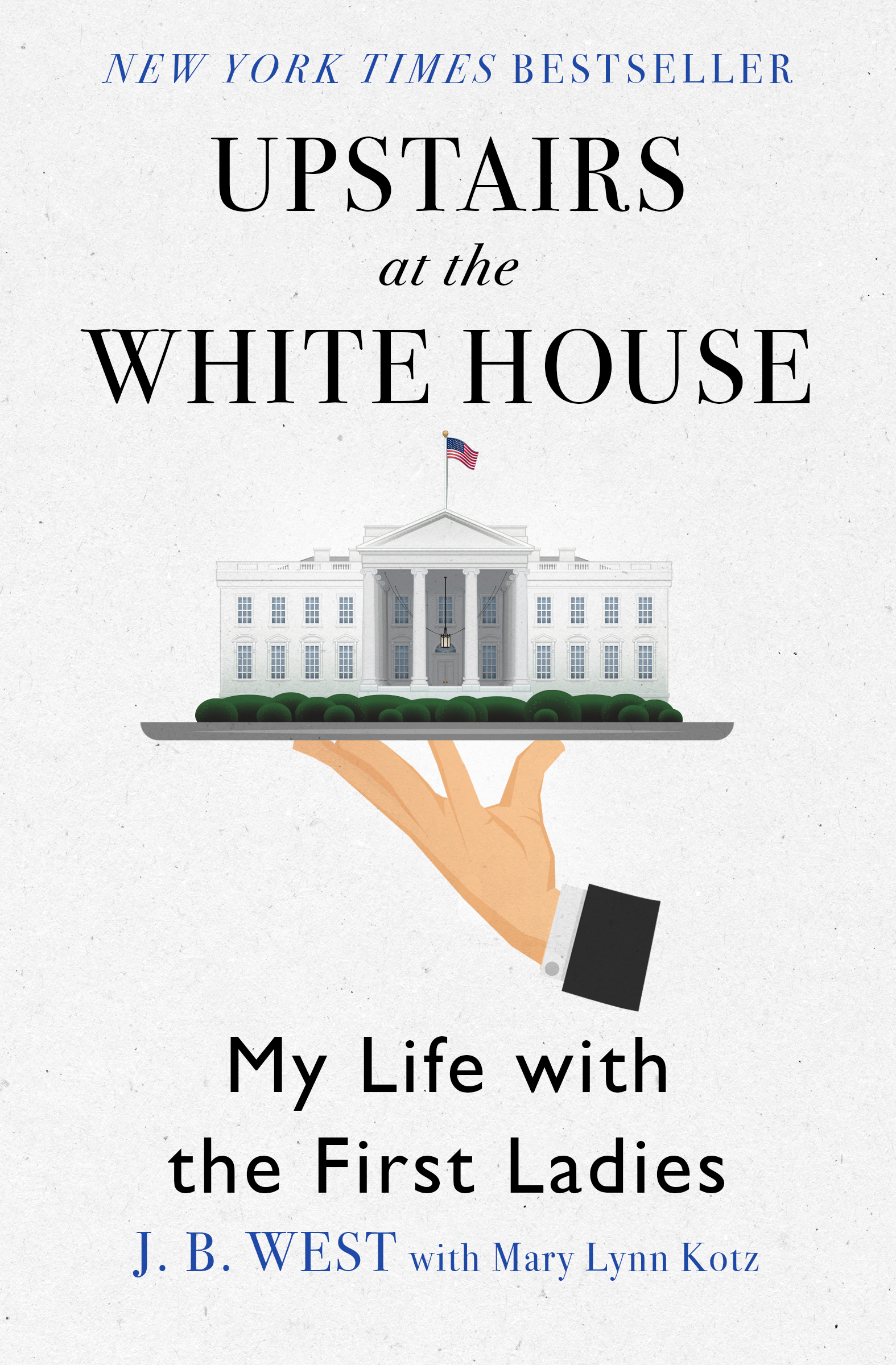Upstairs at the White House My Life with the First Ladies