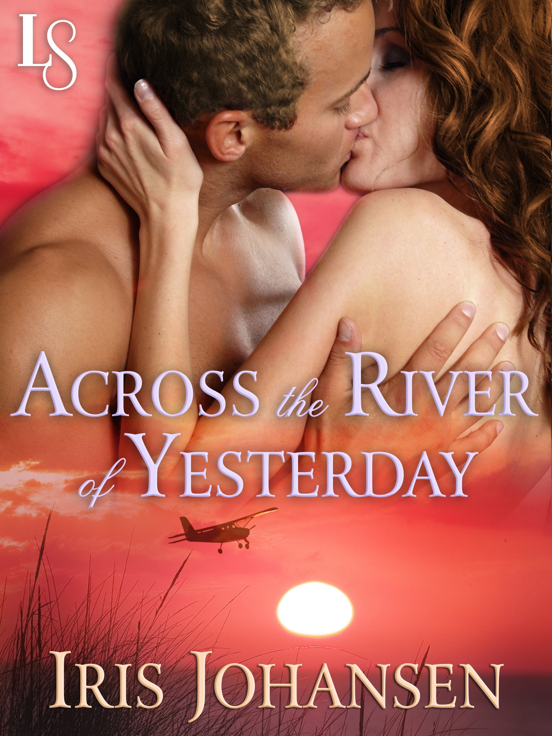 Across the River of Yesterday A Loveswept Classic Romance