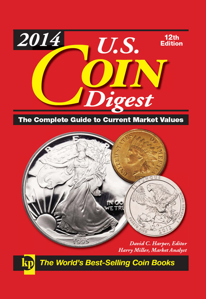 2014 U.S. Coin Digest The Complete Guide to Current Market Values