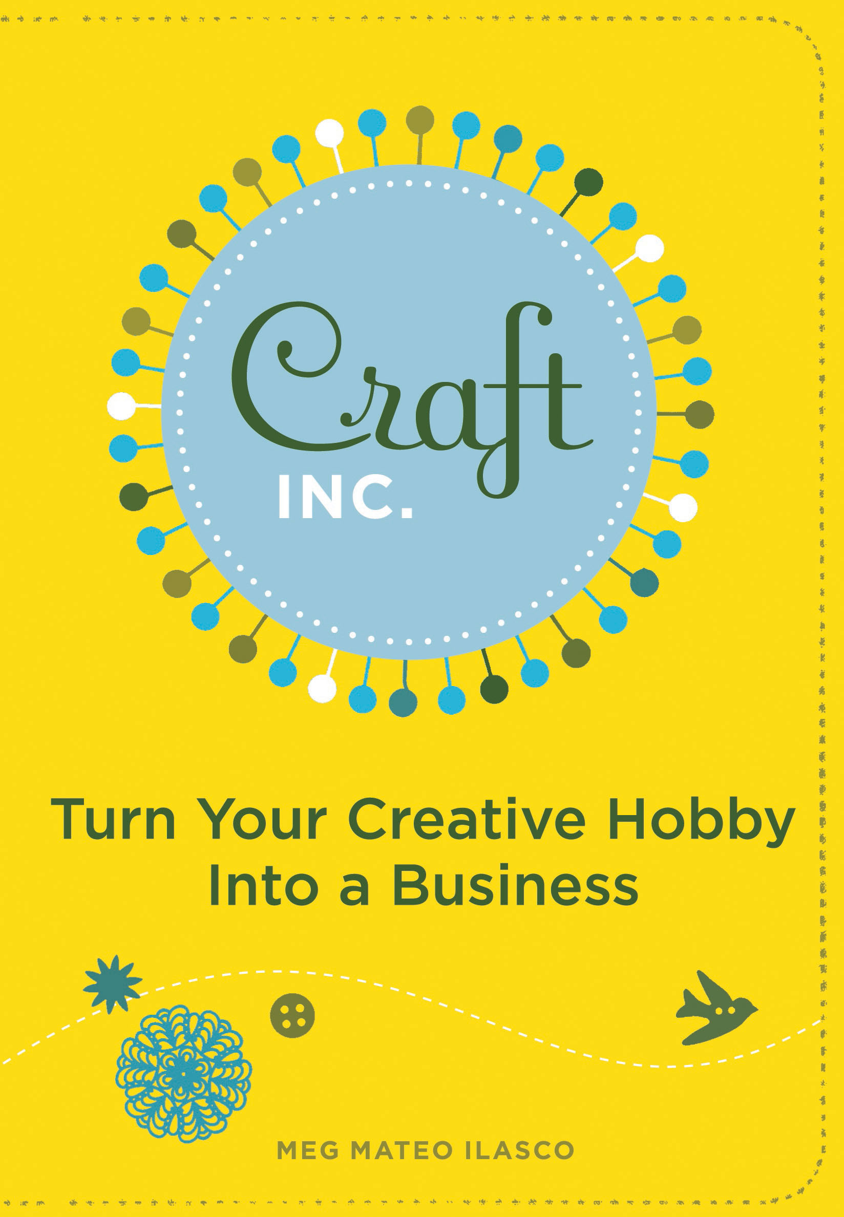 Craft, Inc. Turn Your Creative Hobby into a Business