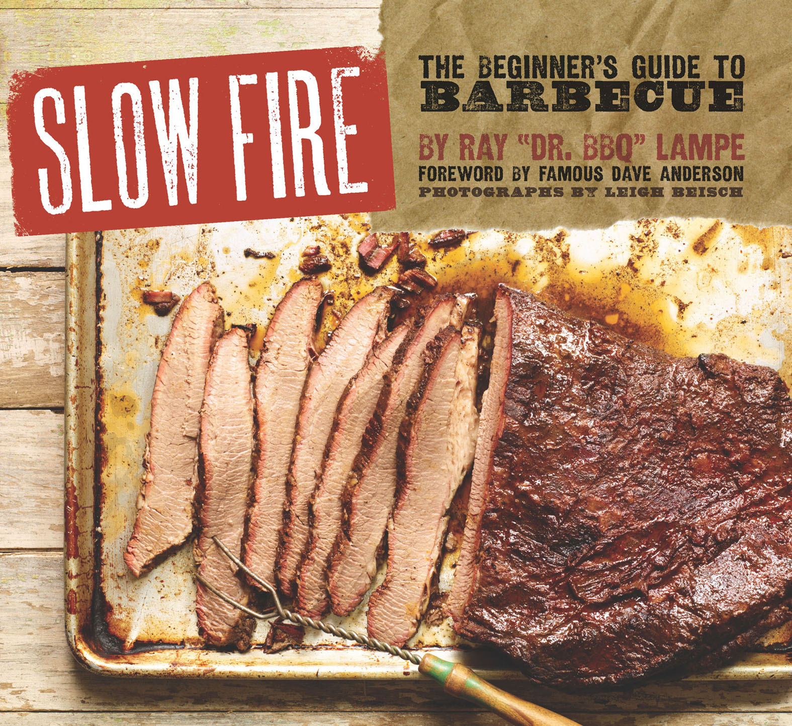 Slow Fire The Beginner's Guide to Lip-Smacking Barbecue