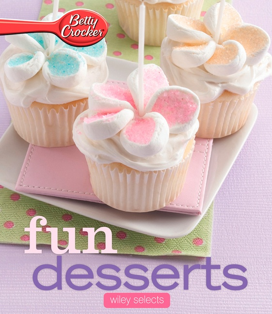 Betty Crocker Fun Desserts: HMH Selects