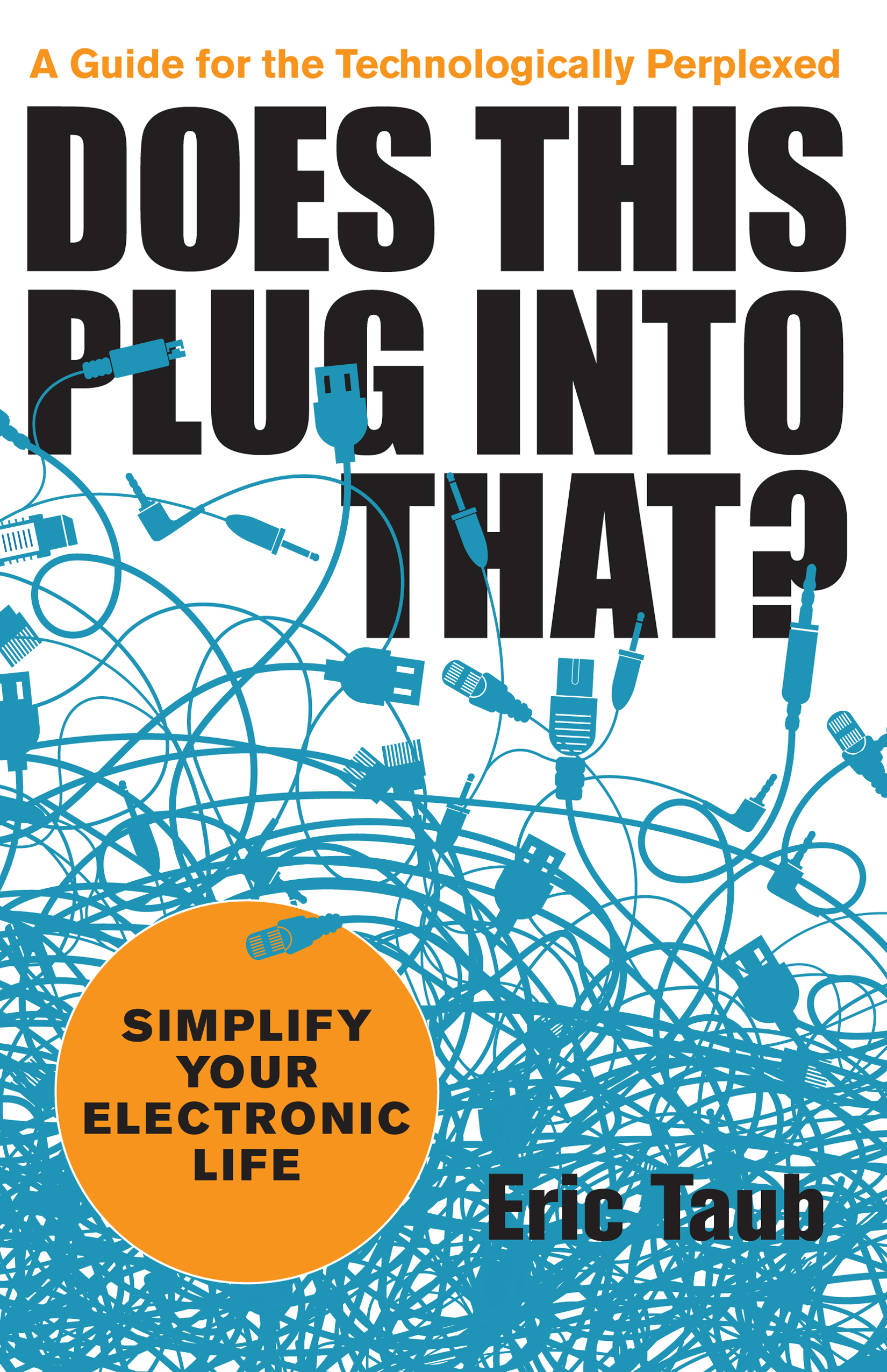 Does This Plug into That? Simplify Your Electronic Life