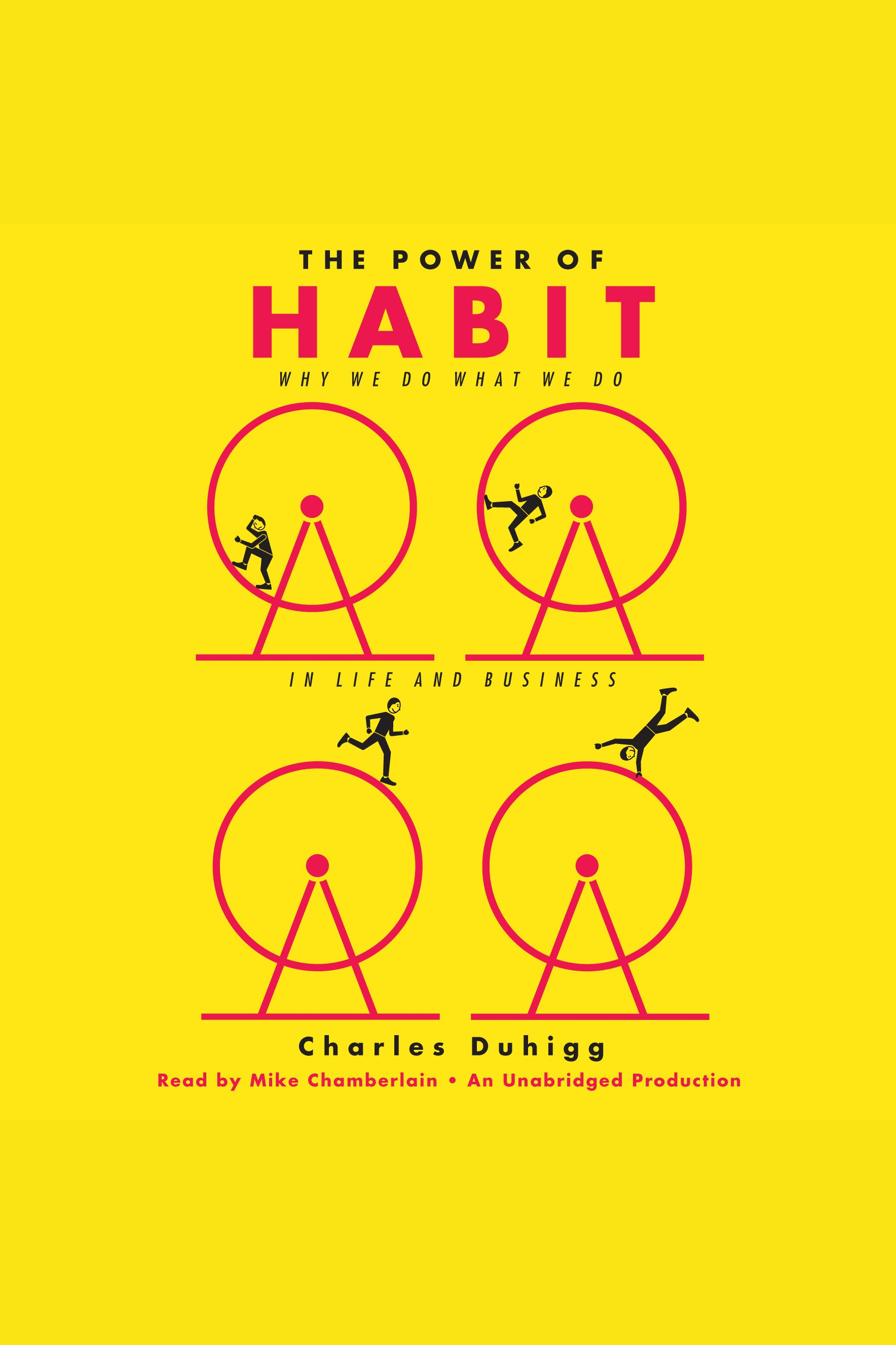 Power of Habit, The Why We Do What We Do in Life and Business