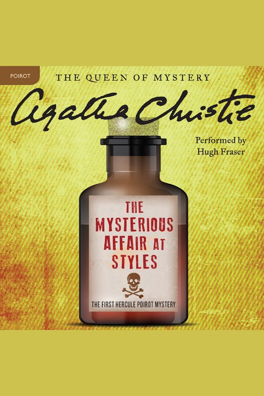 Mysterious Affair at Styles, The A Hercule Poirot Mystery