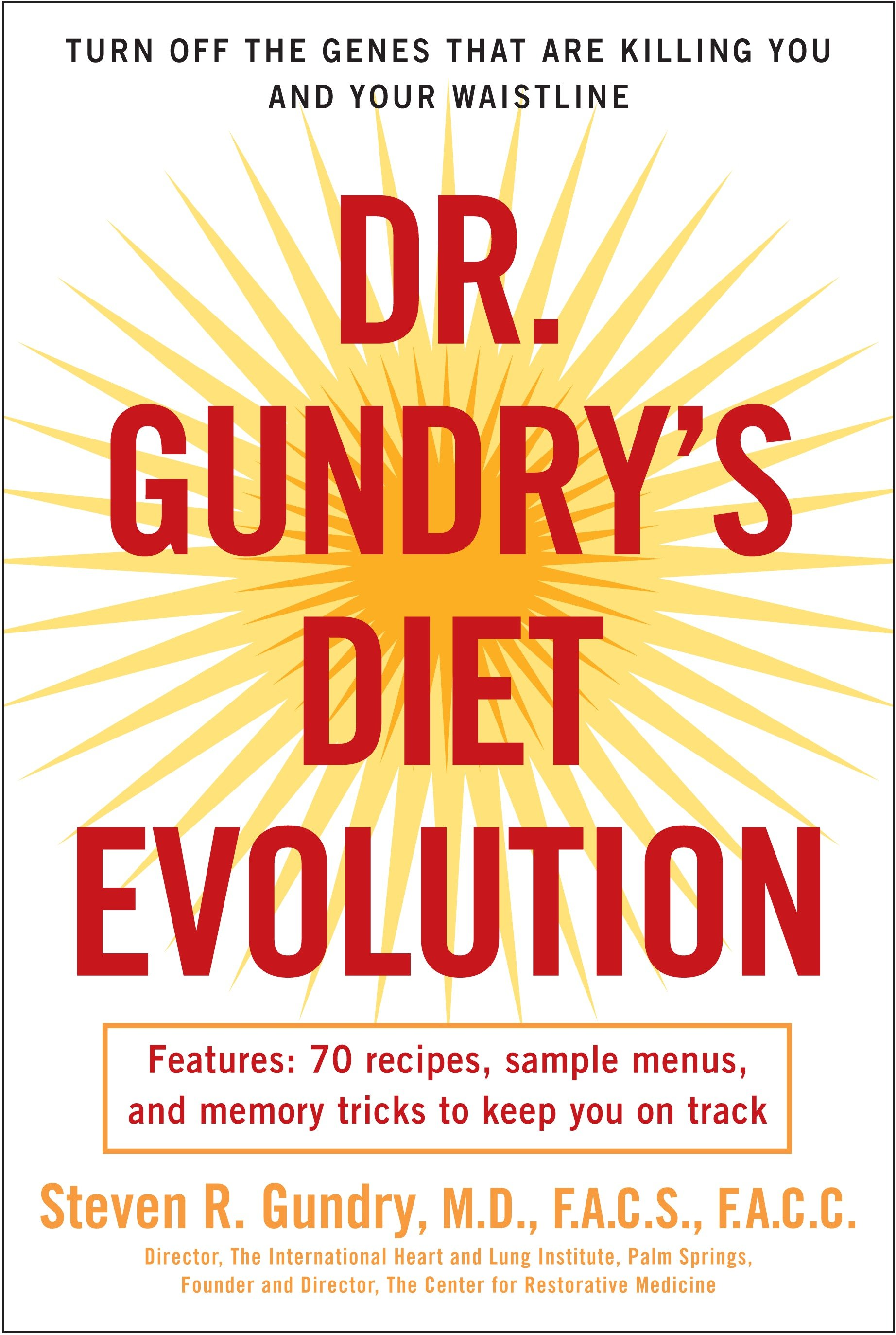 Dr. Gundry's Diet Evolution Turn Off the Genes That Are Killing You and Your Waistline
