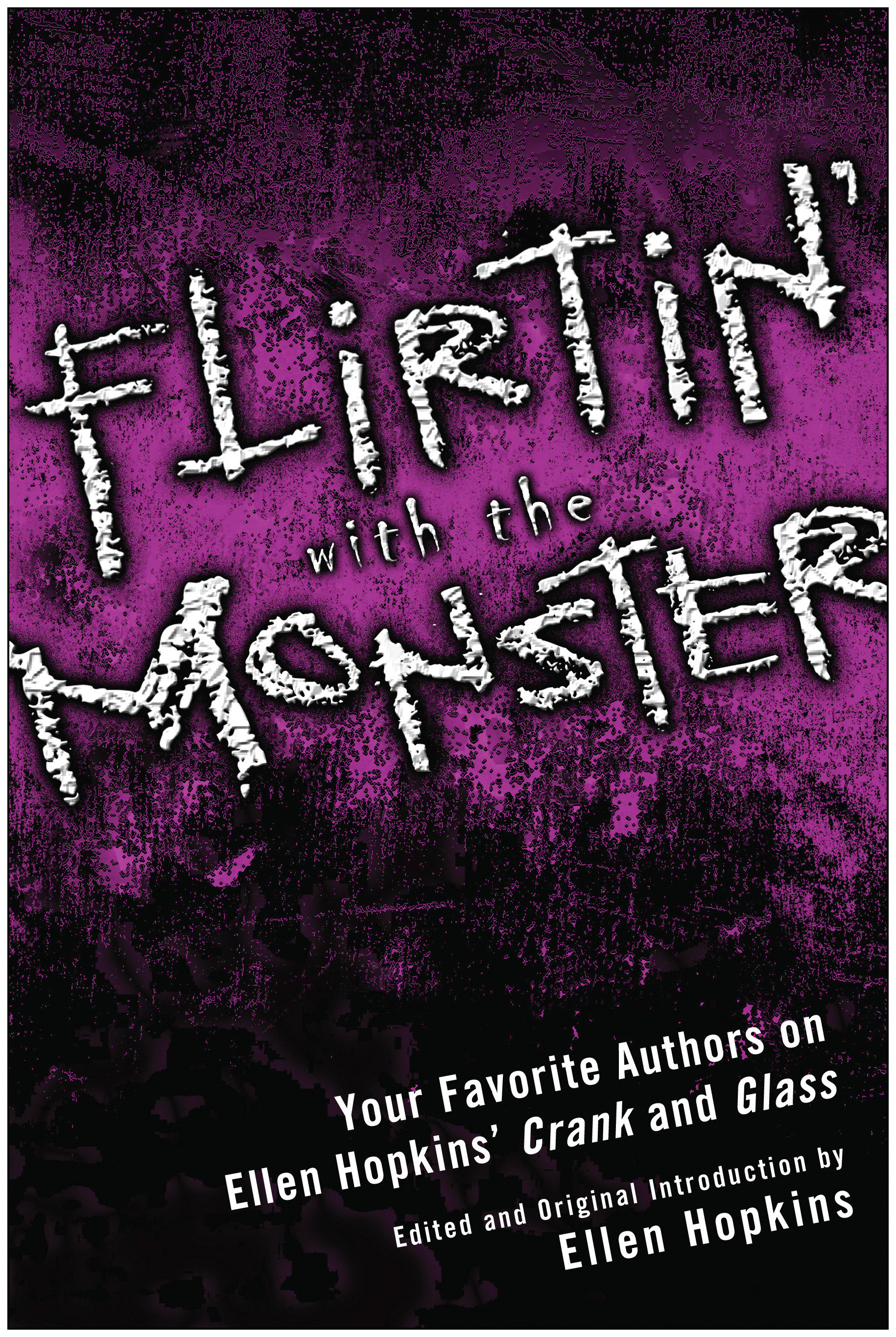 Flirtin' With the Monster Your Favorite Authors on Ellen Hopkins' Crank and Glass