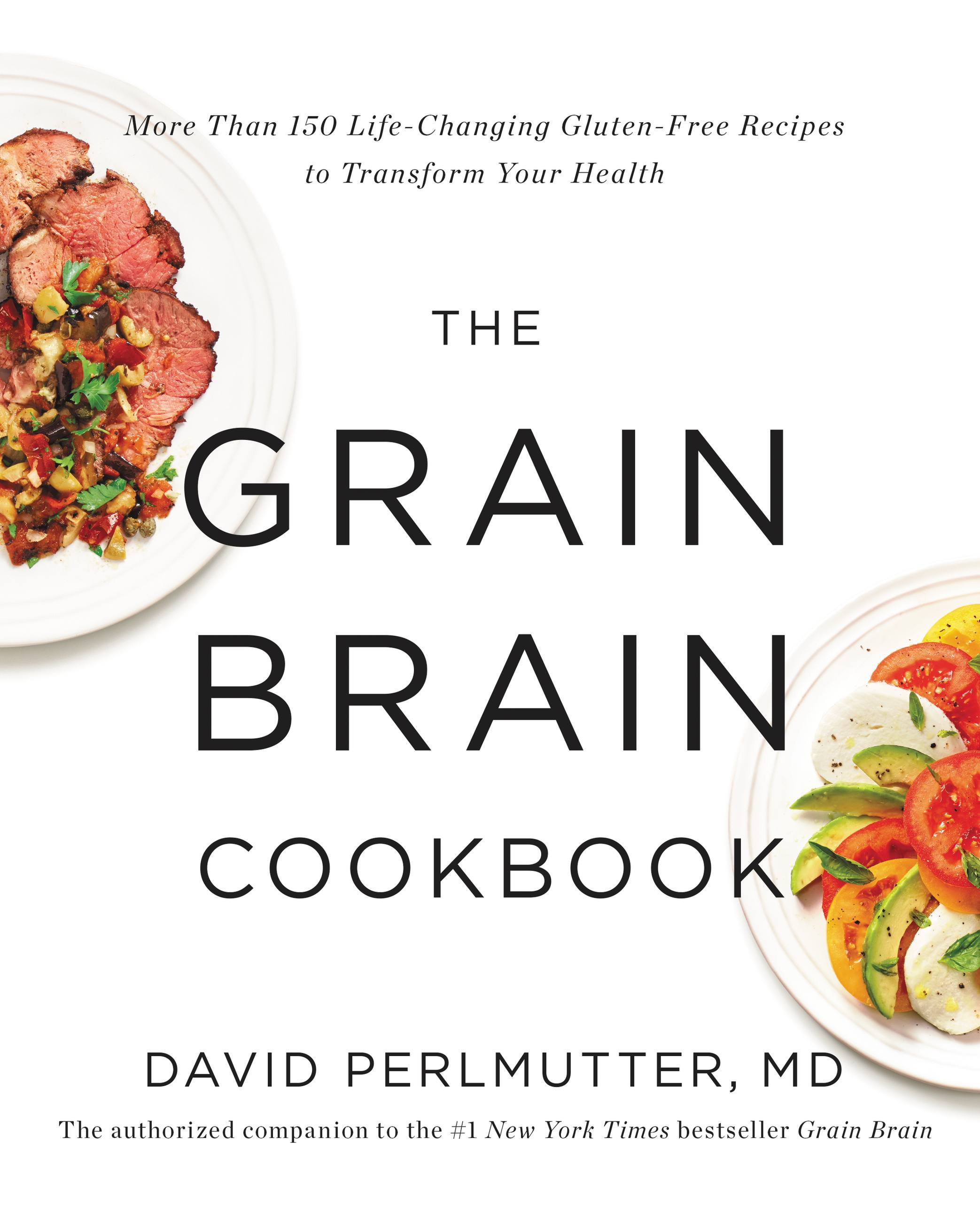 Cover image for The Grain Brain Cookbook [electronic resource] : More Than 150 Life-Changing Gluten-Free Recipes to Transform Your Health