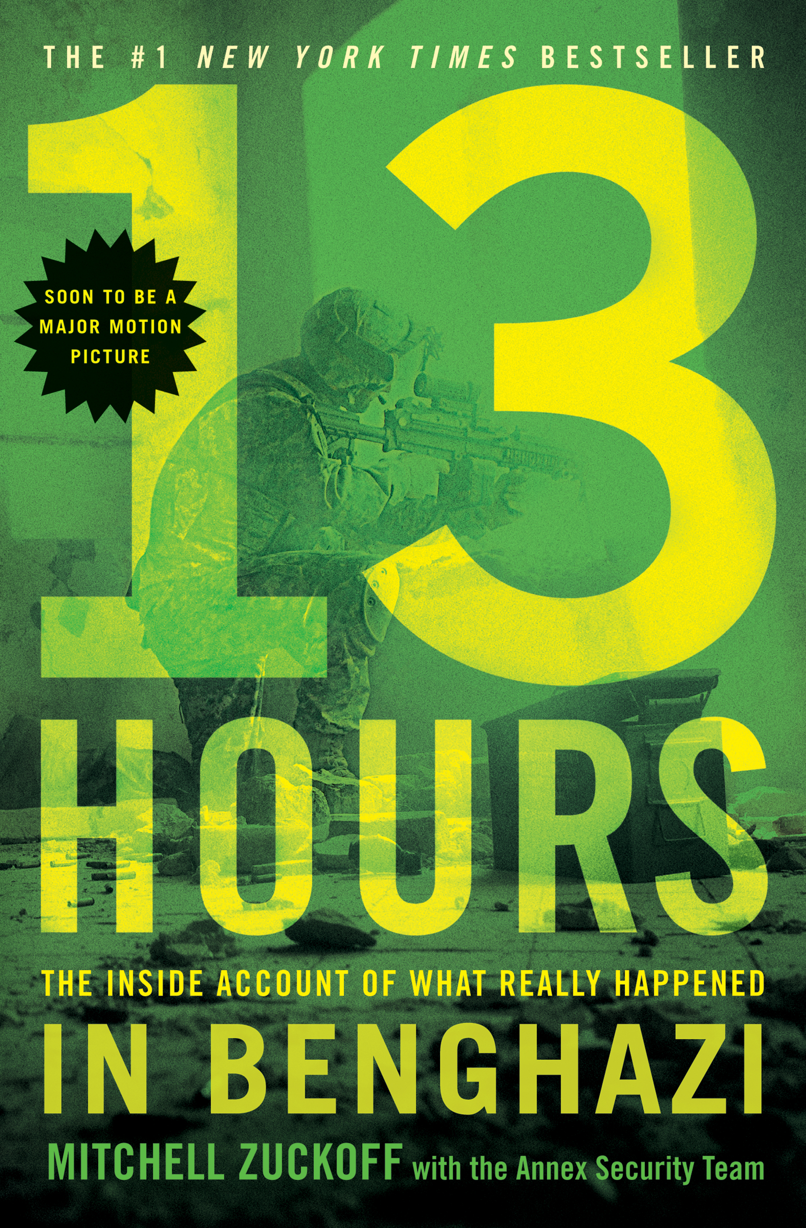 13 Hours The Inside Account of What Really Happened In Benghazi