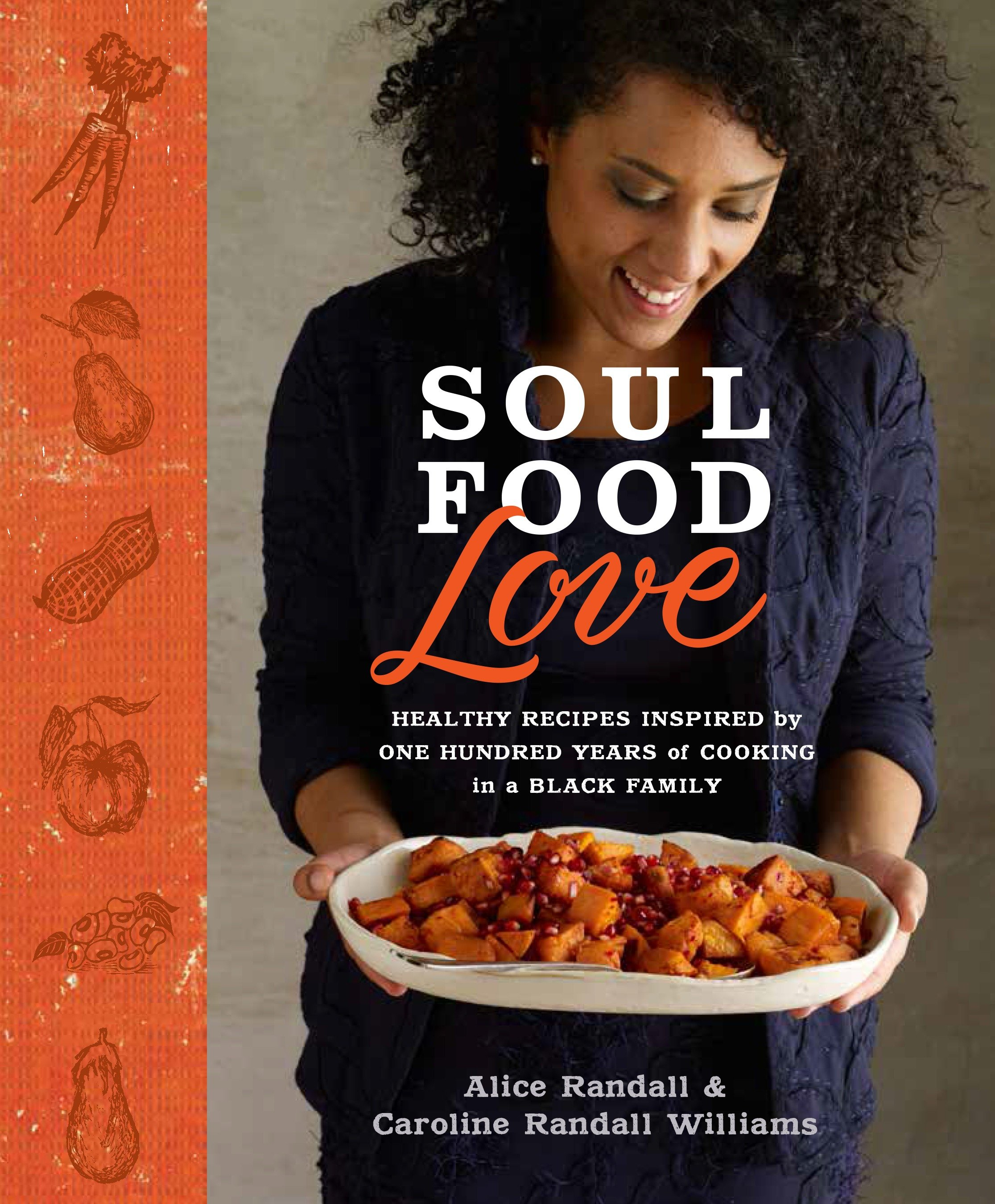 Cover image for Soul Food Love [electronic resource] : Healthy Recipes Inspired by One Hundred Years of Cooking in a Black Family