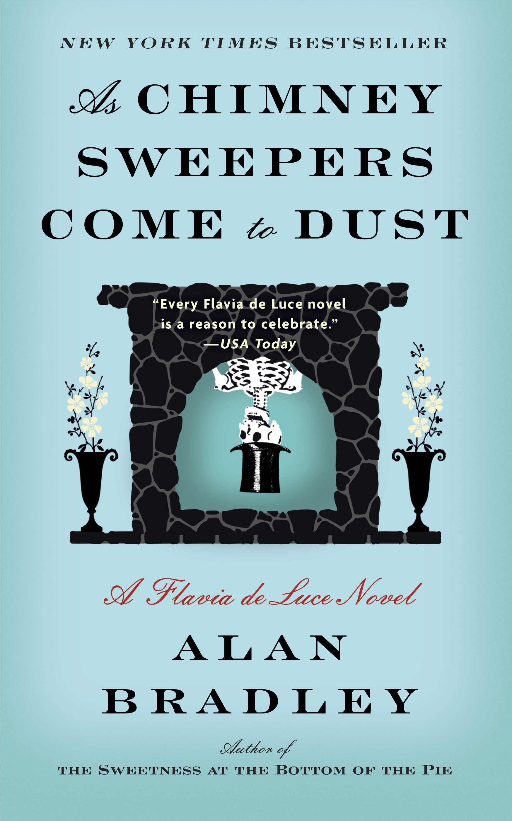 As Chimney Sweepers Come to Dust A Flavia de Luce Novel