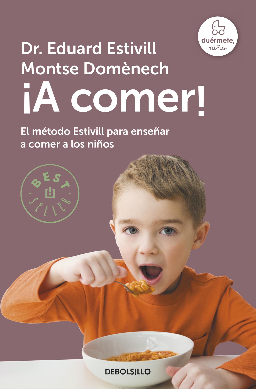 ¡A comer! [electronic resource] : El método Estivill para enseñar a comer a los niños