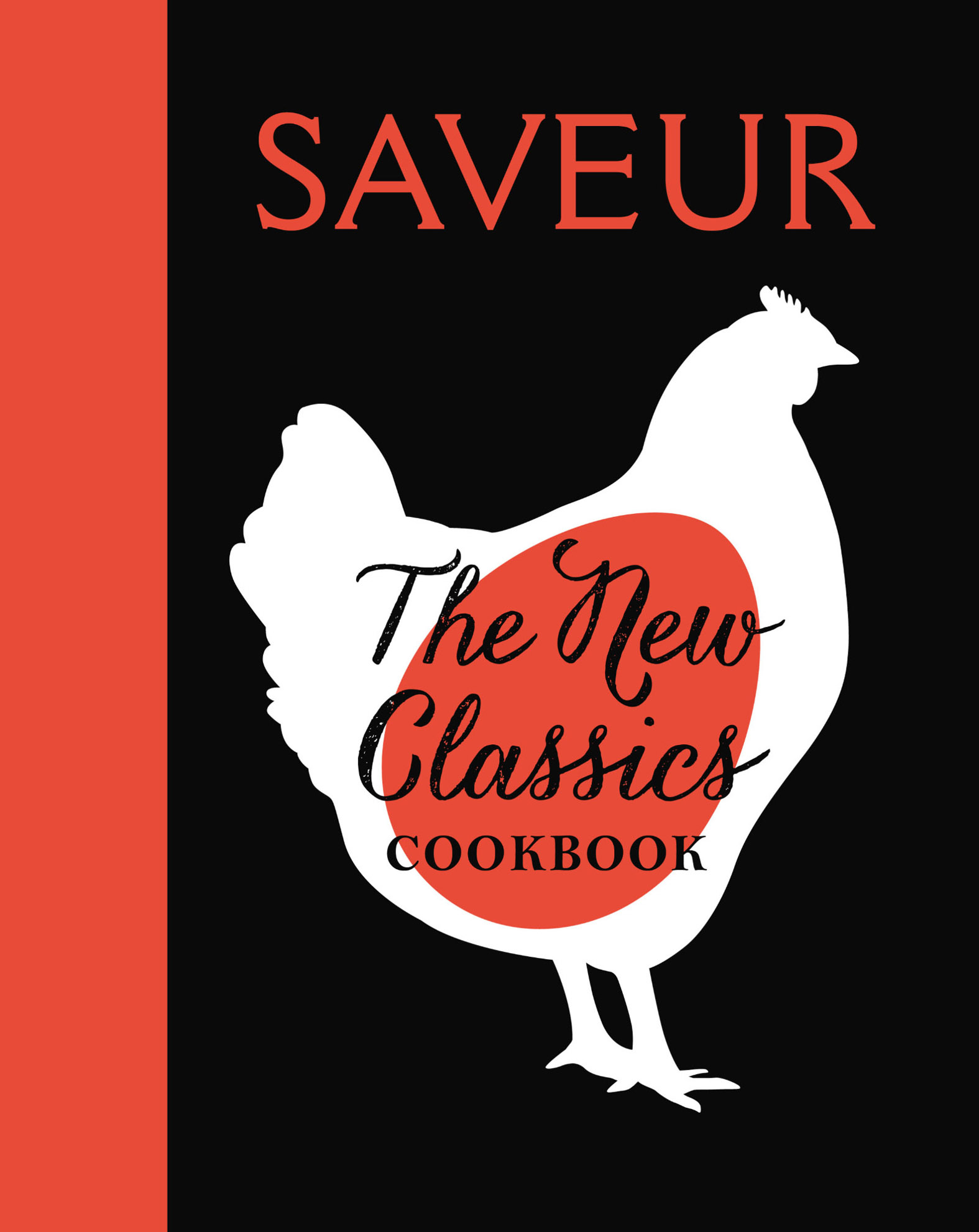 Cover image for SAVEUR: The New Classics Cookbook [electronic resource] : 1,000 Recipes + Expert Advice, Tips, and Tales