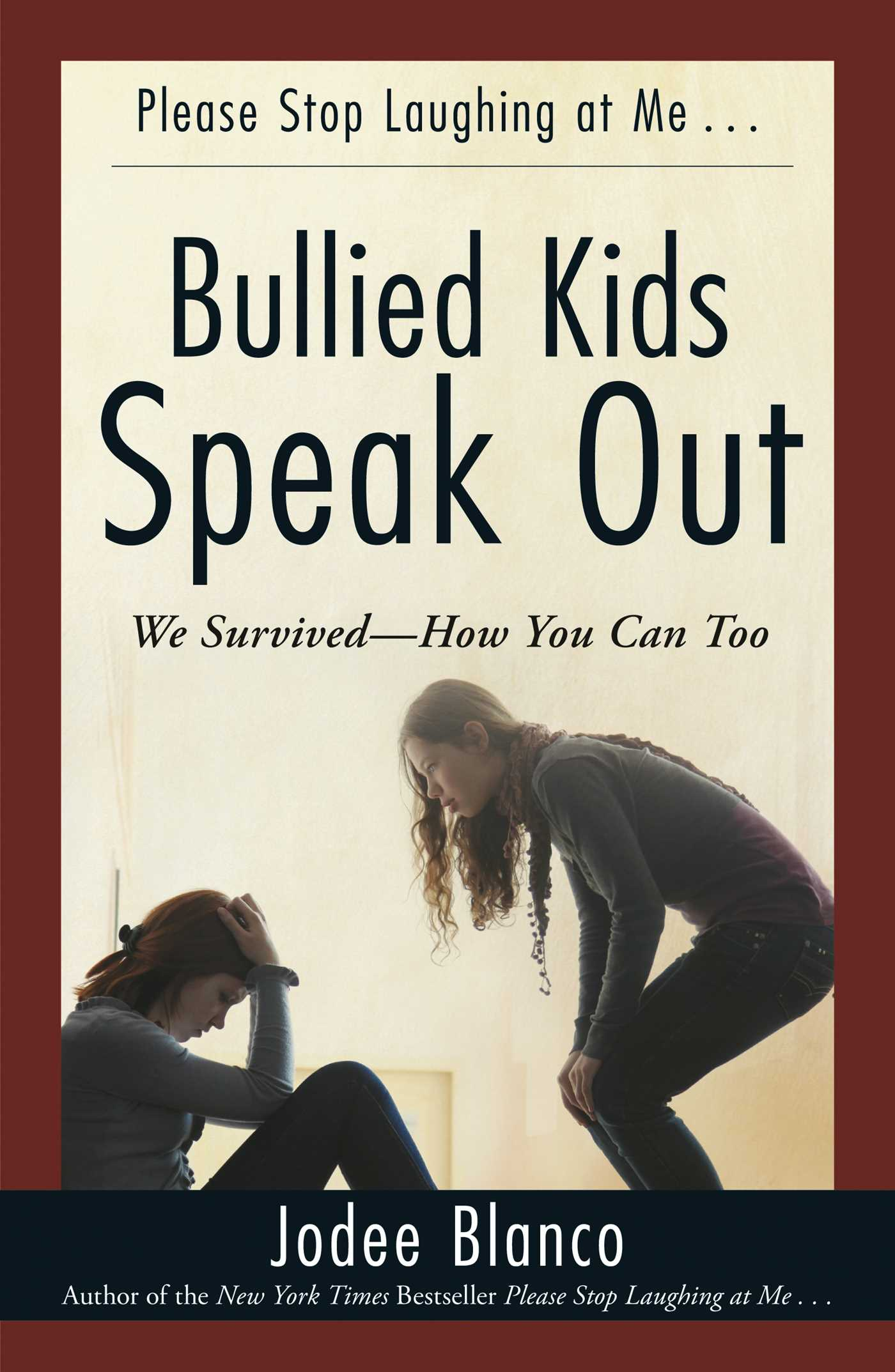 Bullied Kids Speak Out We Survived--How You Can Too
