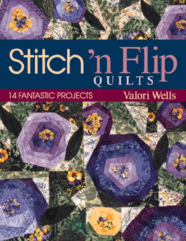 Stitch N Flip Quilts 14 Fantastic Projects