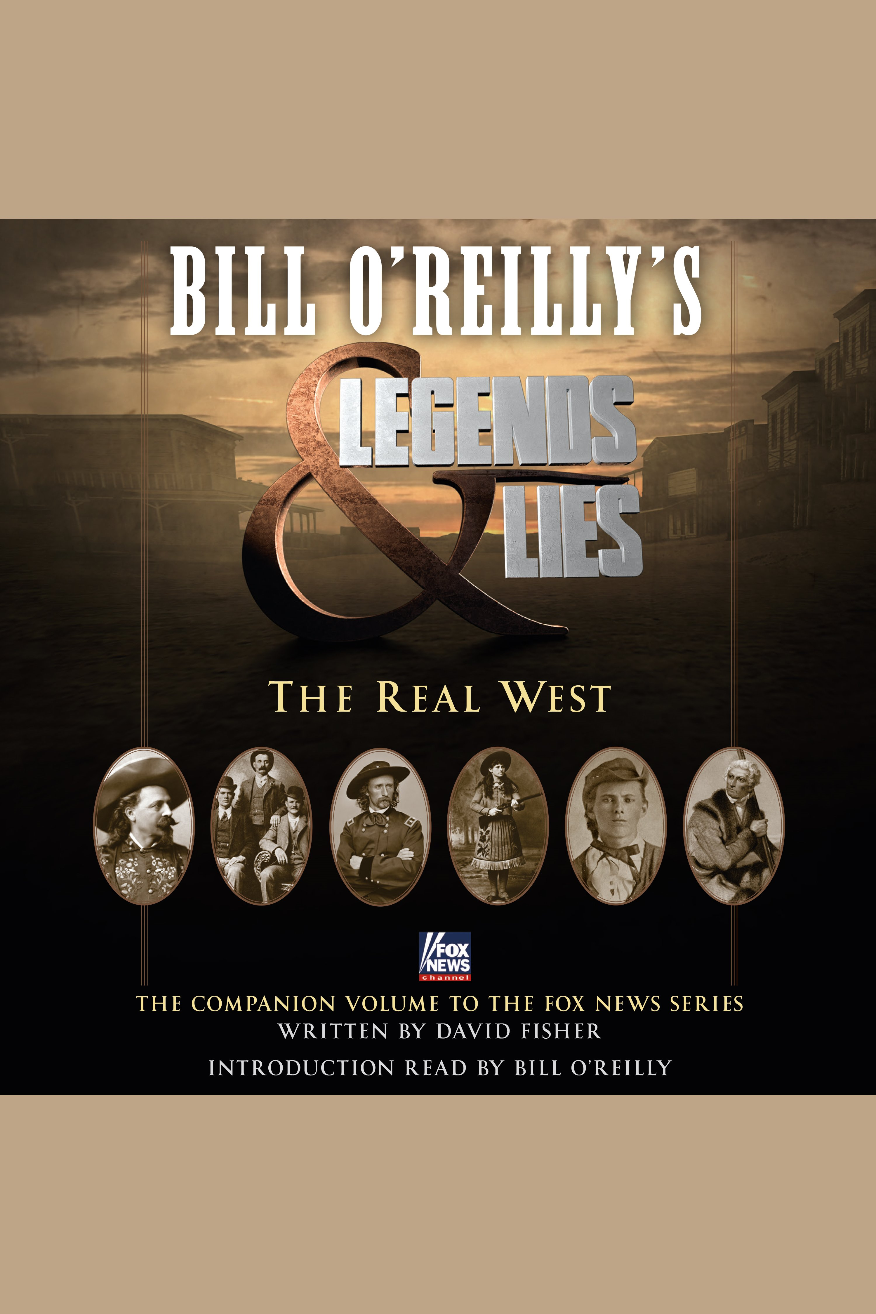 Bill O'Reilly's Legends and Lies The Real West