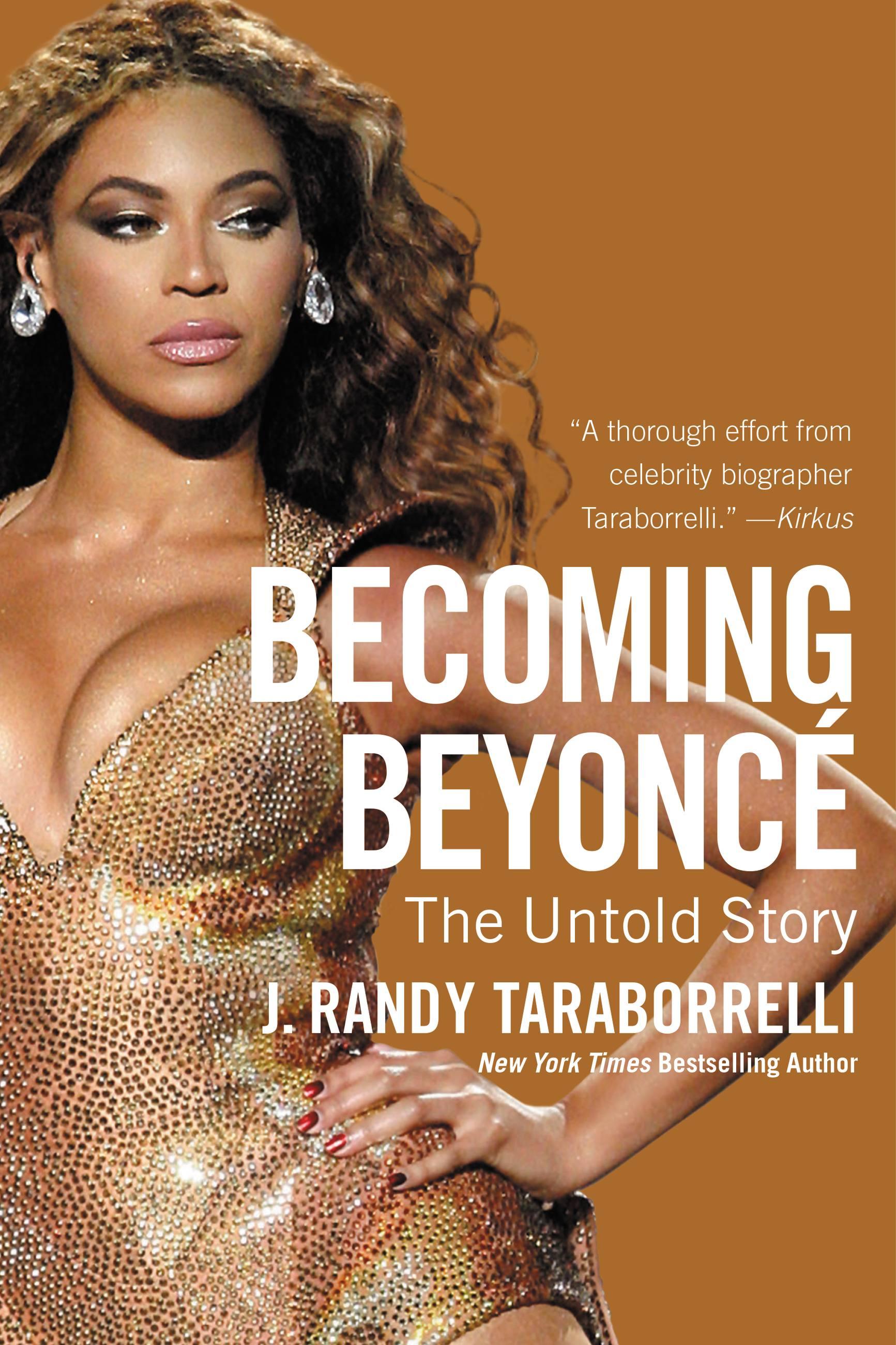 Becoming Beyoncé The Untold Story