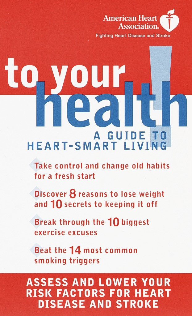 American Heart Association To Your Health! A Guide to Heart-Smart Living