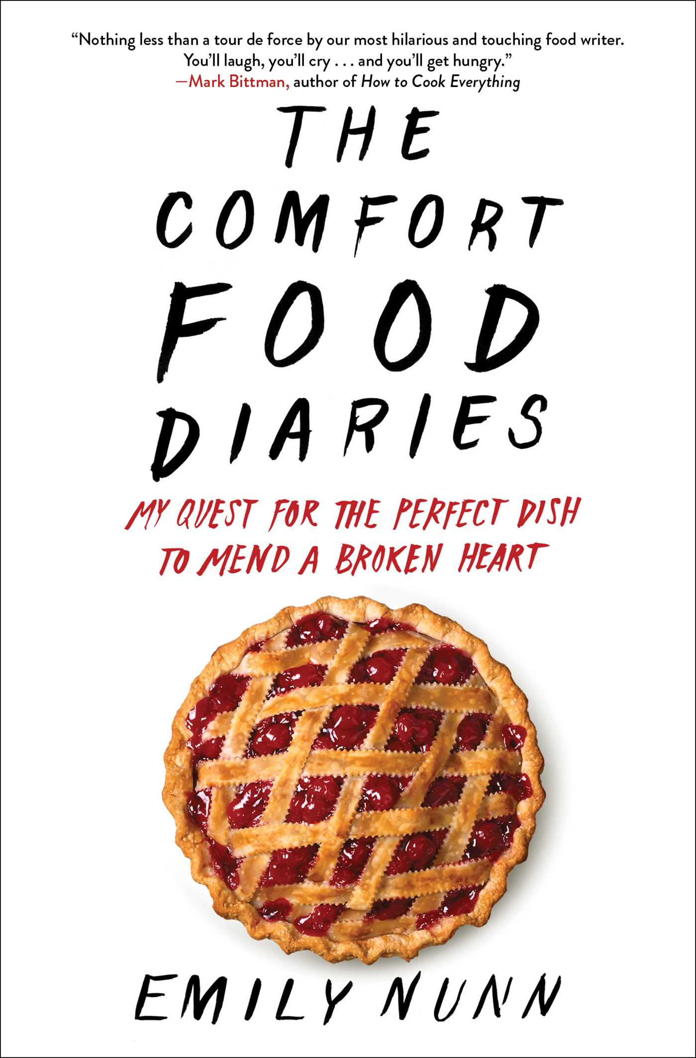 The Comfort Food Diaries My Quest for the Perfect Dish to Mend a Broken Heart